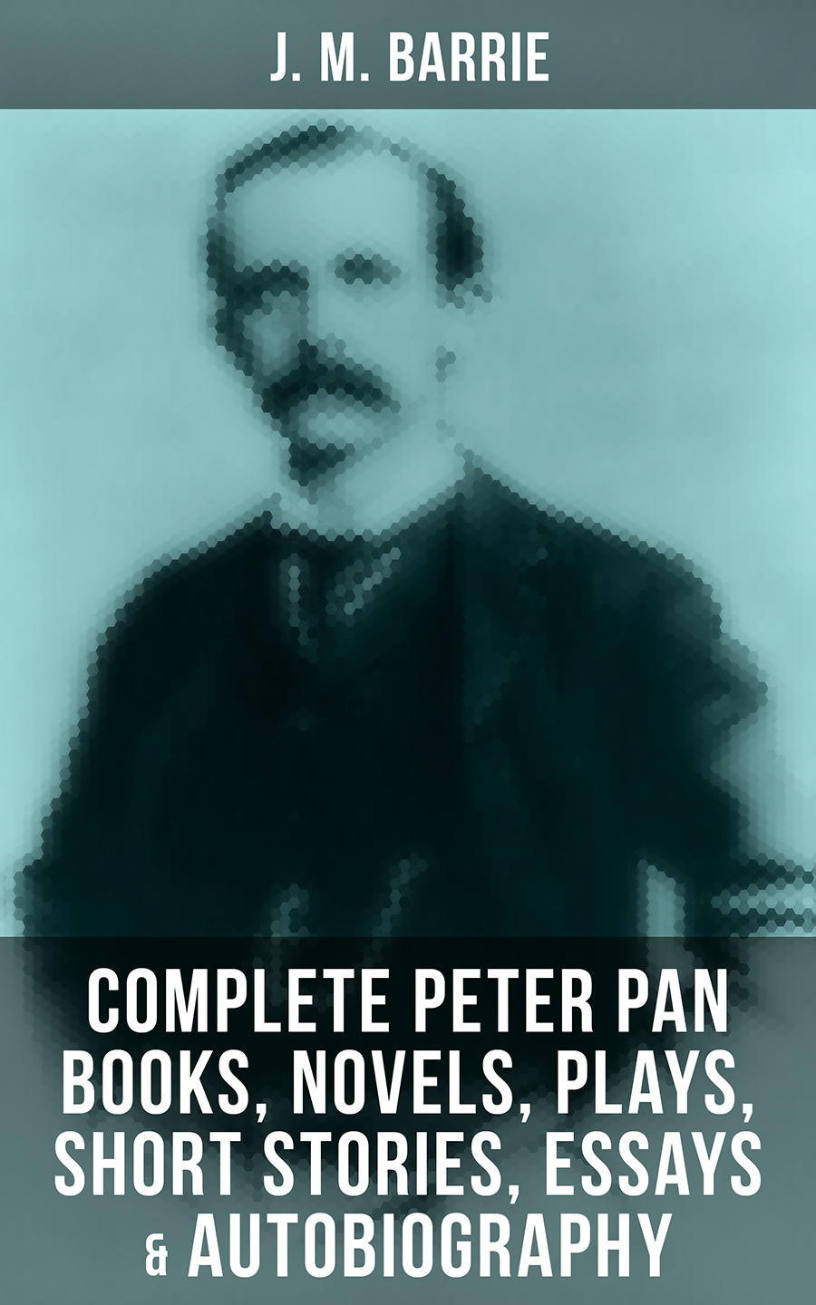 J. M. Barrie J. M. BARRIE: Complete Peter Pan Books, Novels, Plays, Short Stories, Essays & Autobiography barrie водолазки