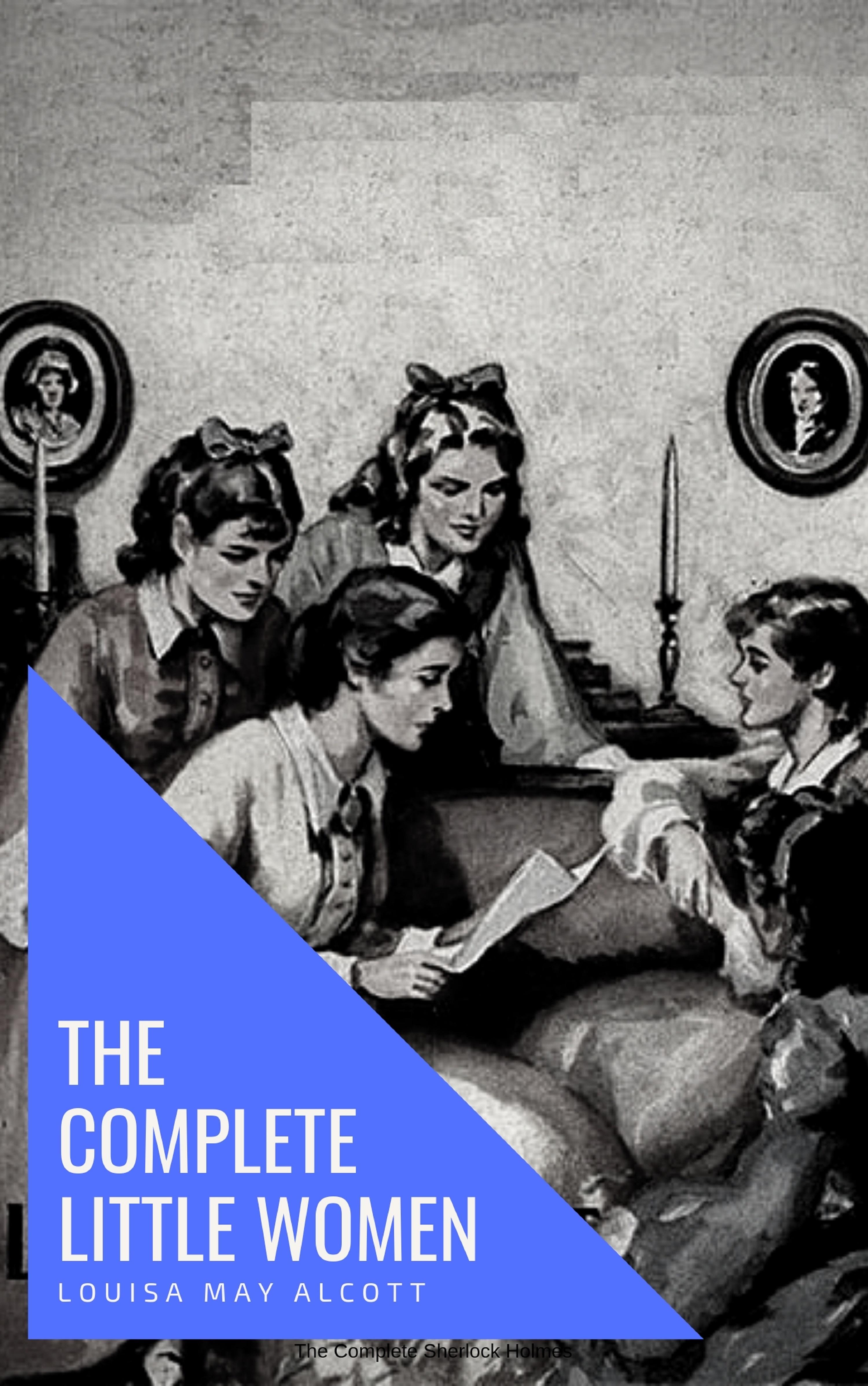 Луиза Мэй Олкотт The Complete Little Women: Little Women, Good Wives, Little Men, Jo's Boys alcott l good wives