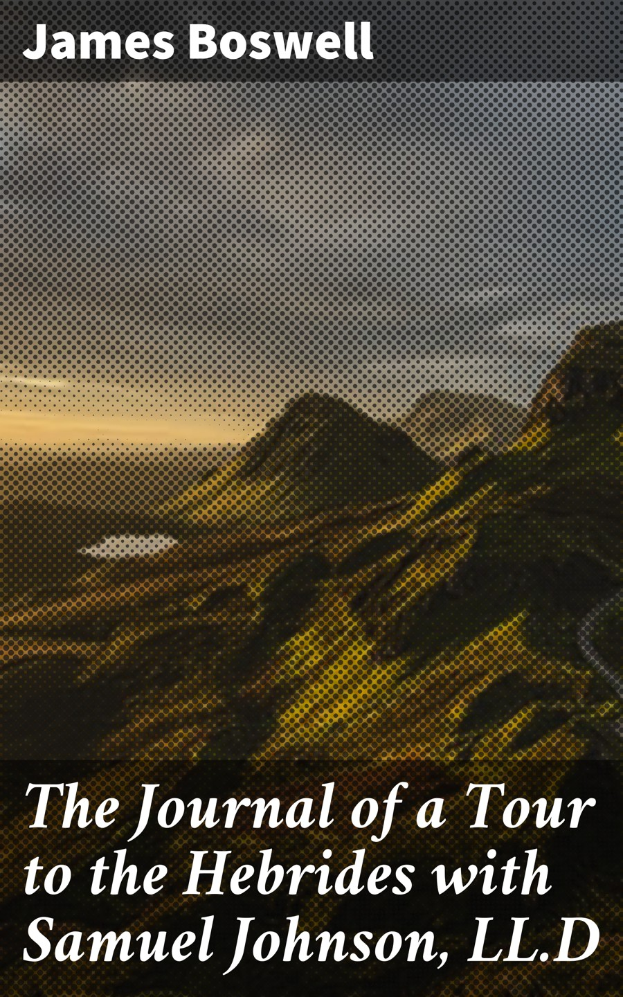 the journal of a tour to the hebrides with samuel johnson lld