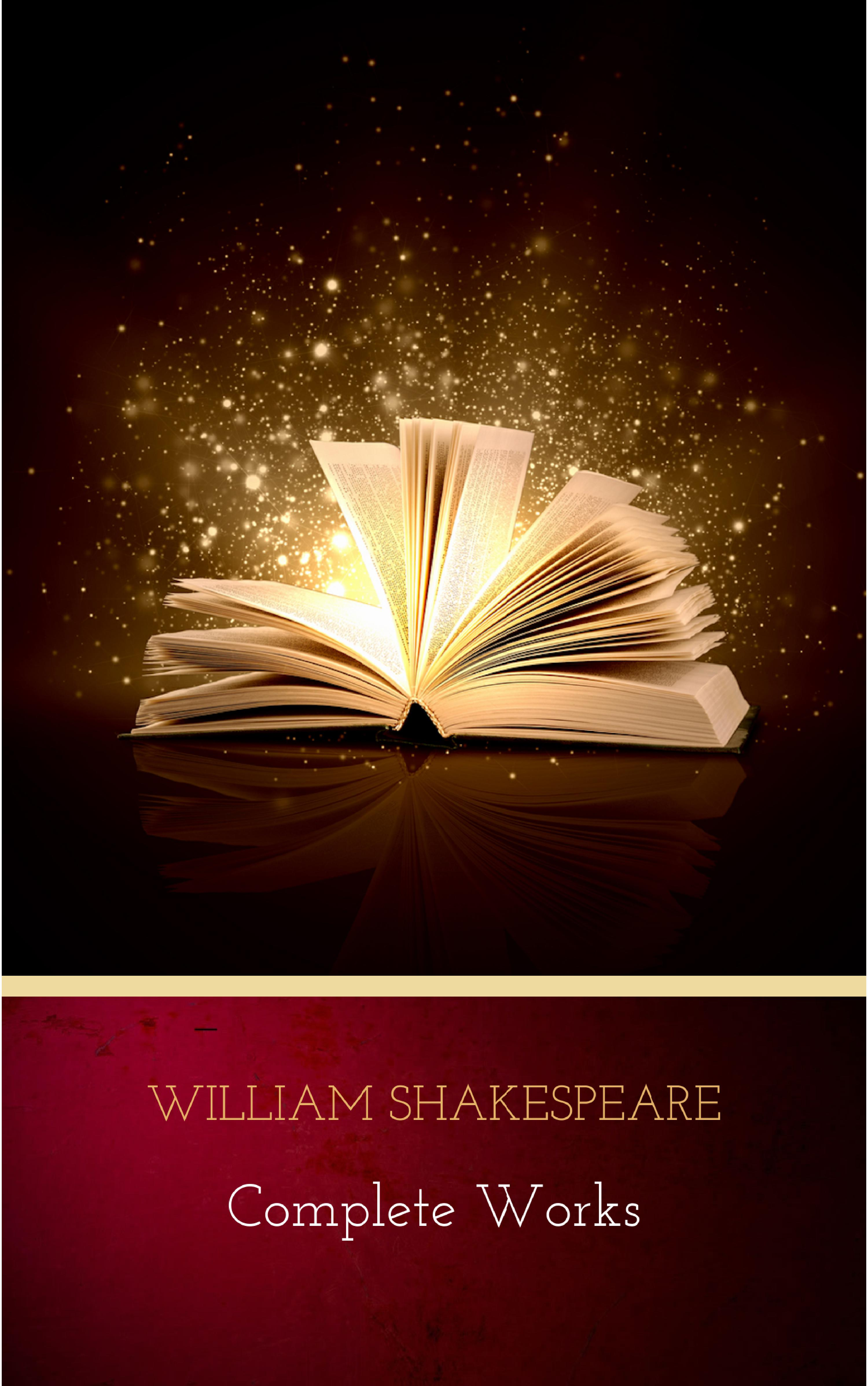 William Shakespeare The Complete Works of William Shakespeare will in the world – how shakespeare became shakespeare