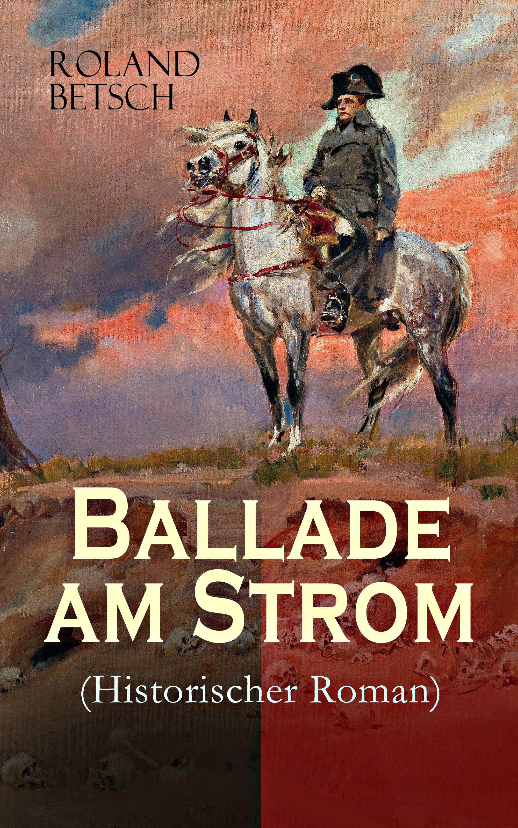 Фото - Roland Betsch Ballade am Strom (Historischer Roman) paris s strom robert d strom thinking in childhood and adolescence