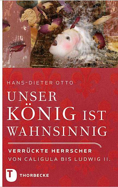 Hans-Dieter Otto Unser König ist wahnsinnig!