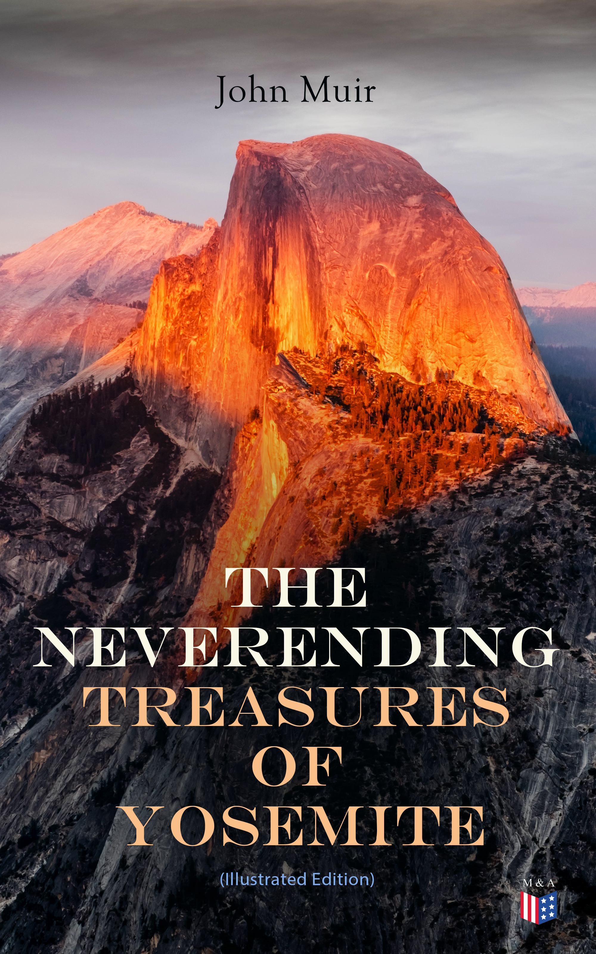 John Muir The Neverending Treasures of Yosemite (Illustrated Edition) chalets trendsetting mountain treasures