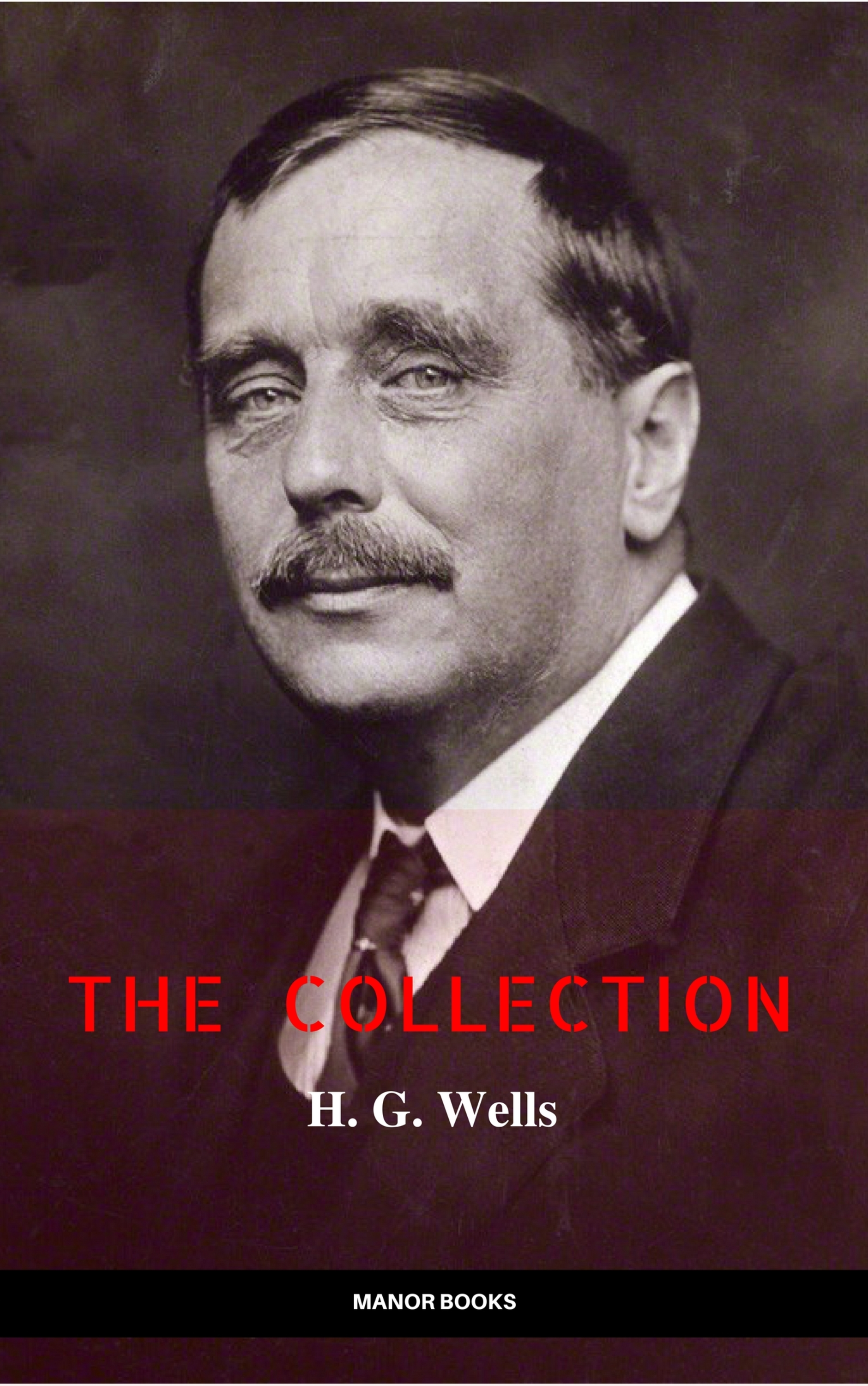 h g wells the collection newly updated the wonderful visit kipps the time machine the invisible man the war of the worlds the first men in the the gre