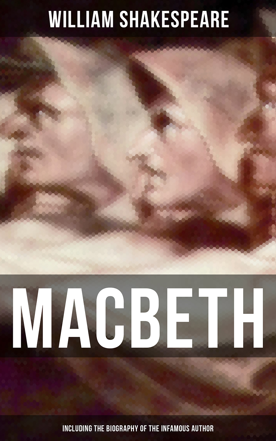 William Shakespeare Macbeth (Including The Biography of the Infamous Author) john worthen the life of william wordsworth a critical biography