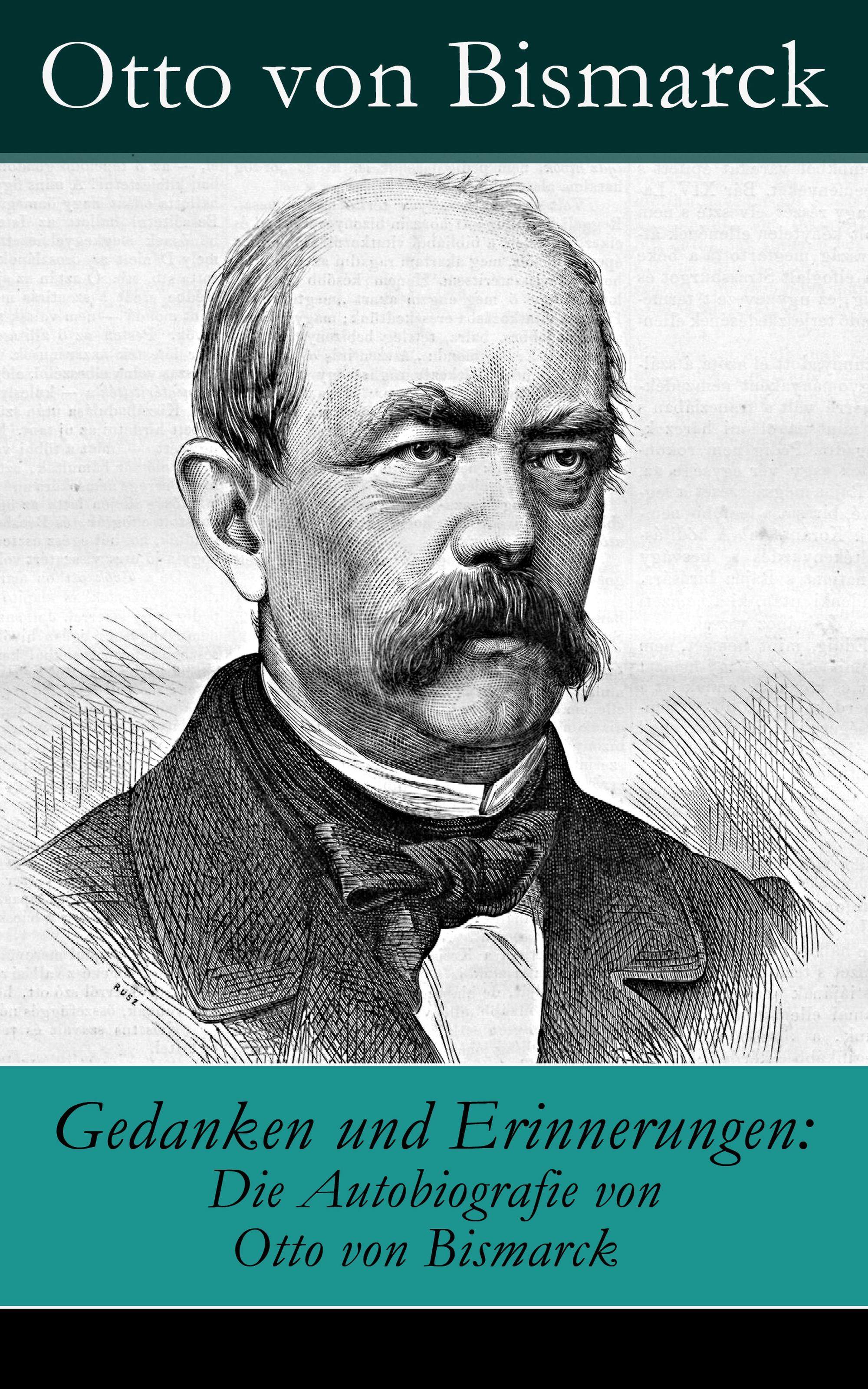 Otto von Bismarck Gedanken und Erinnerungen: Die Autobiografie von Otto von Bismarck otto ernst humoristische plaudereien