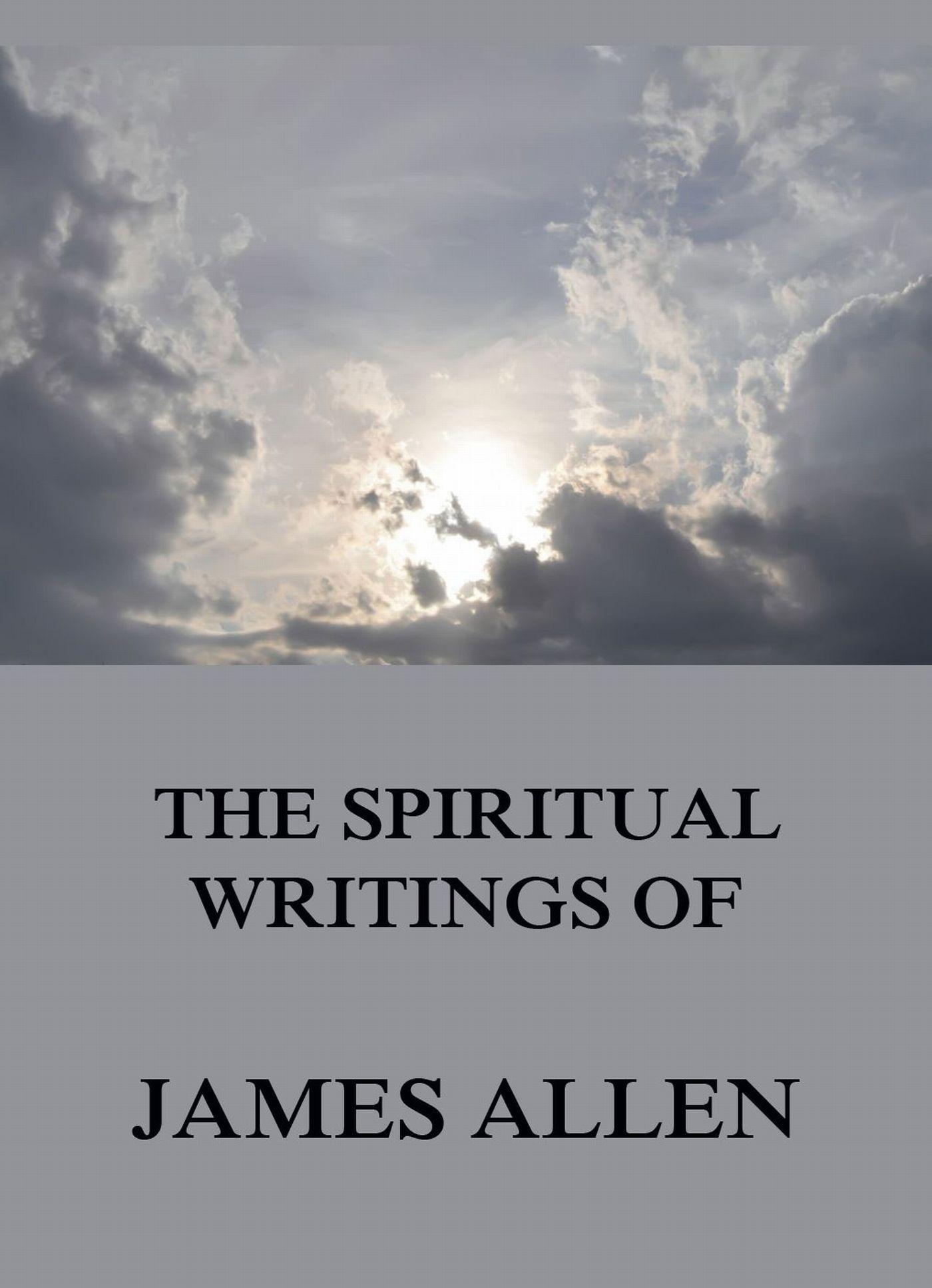 лучшая цена James Allen The Spiritual Writings Of James Allen