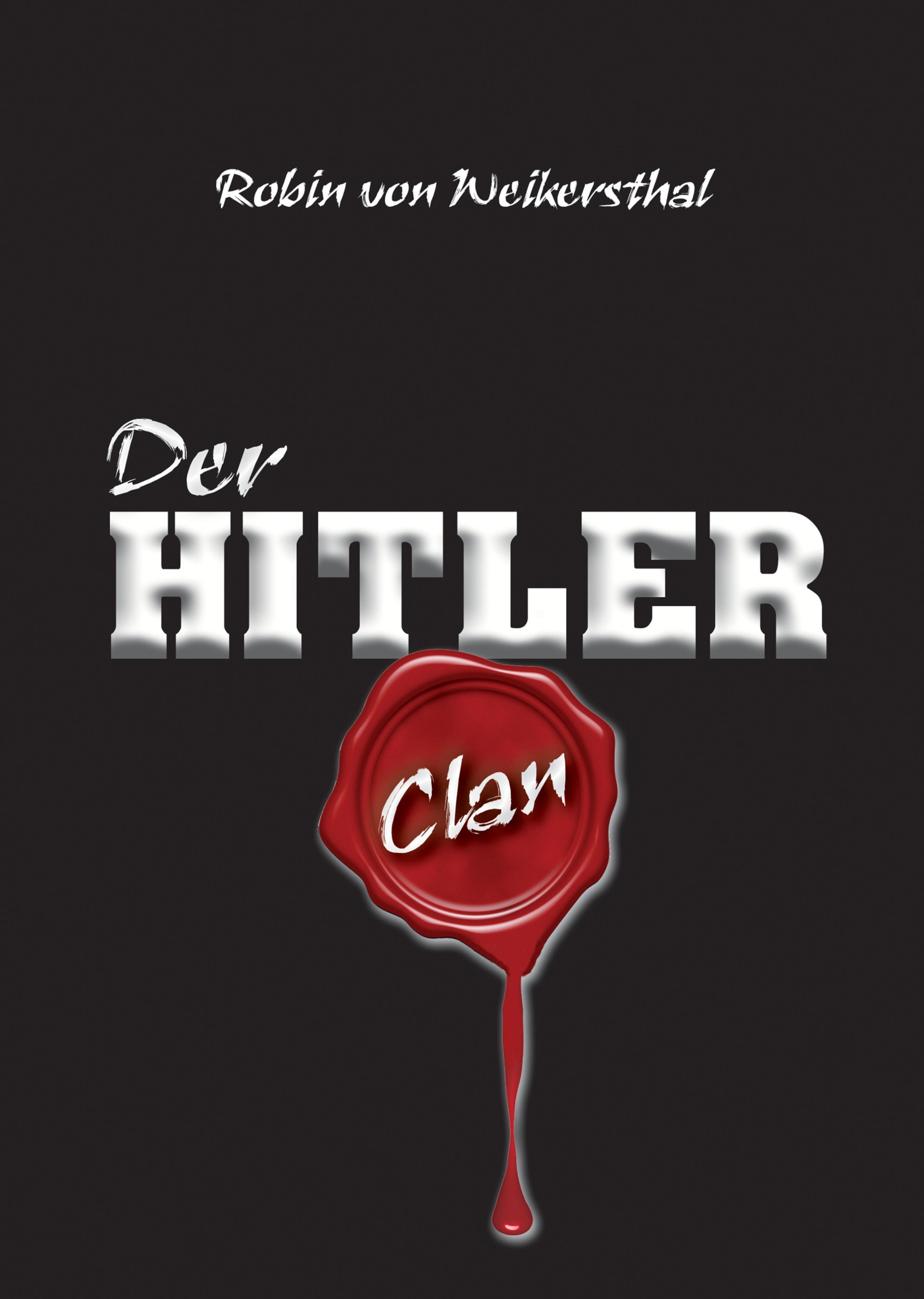 Robin von Weikersthal Der Hitler-Clan hitler