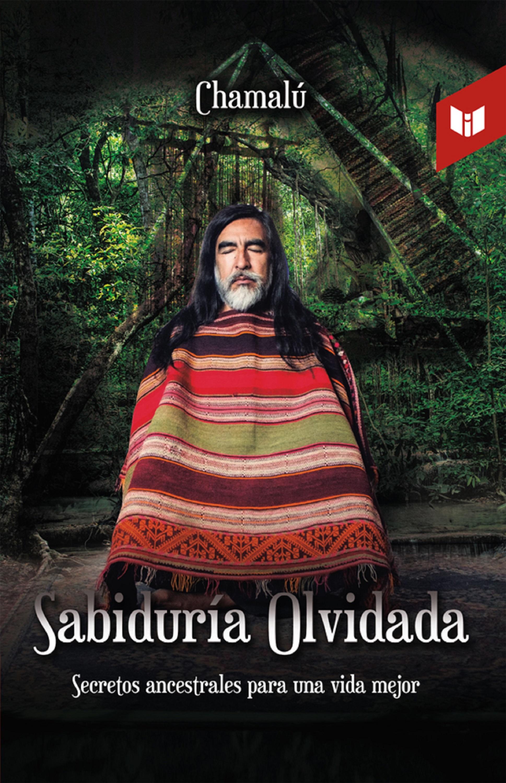 Luis Ernesto Espinoza Sabiduría olvidada espinoza paz villavicencio