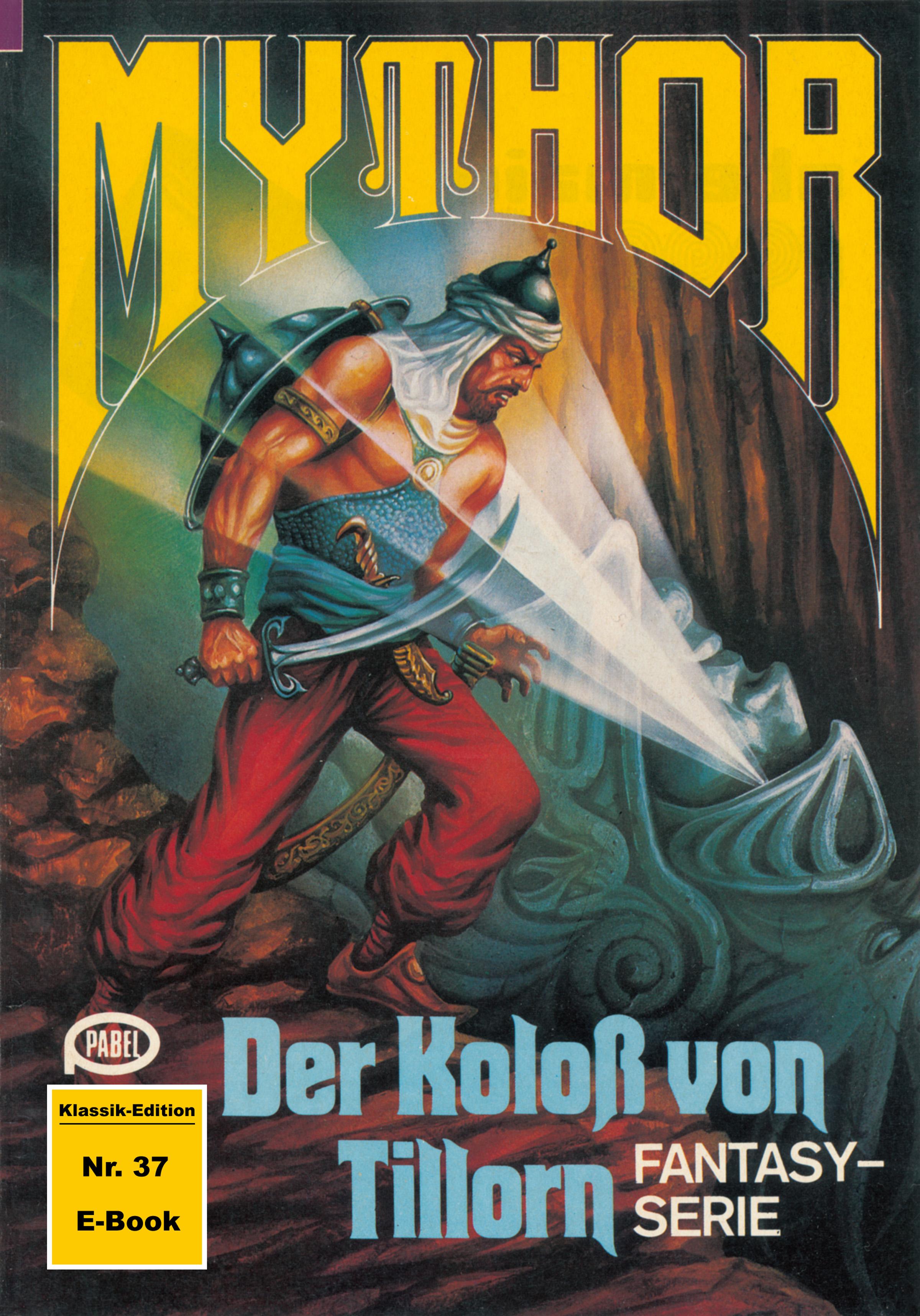 Peter Terrid Mythor 37: Der Koloss von Tillorn peter terrid mythor 117 herrscher im unsichtbaren