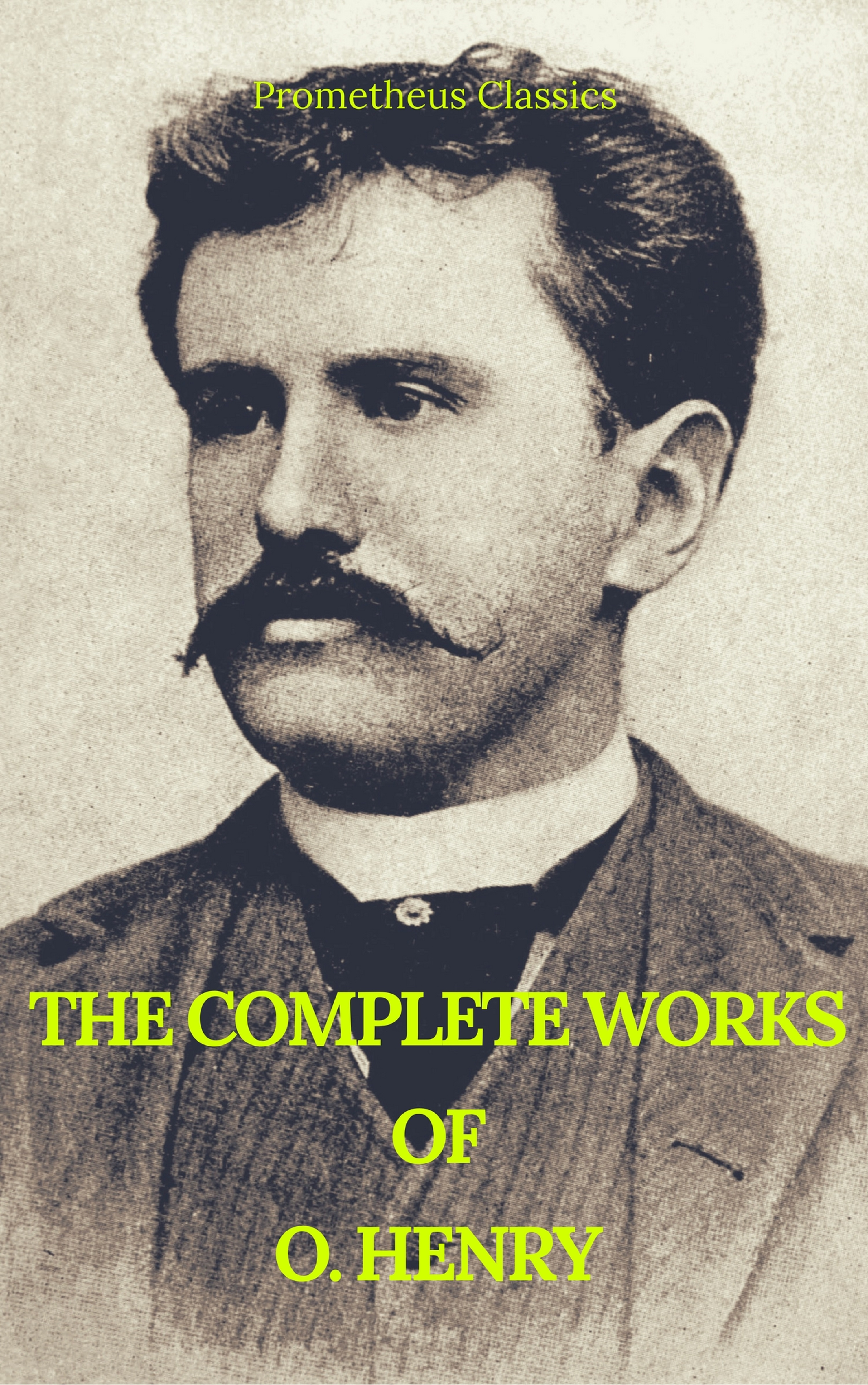 цена на O. Hooper Henry The Complete Works of O. Henry: Short Stories, Poems and Letters (Best Navigation, Active TOC) (Prometheus Classics)