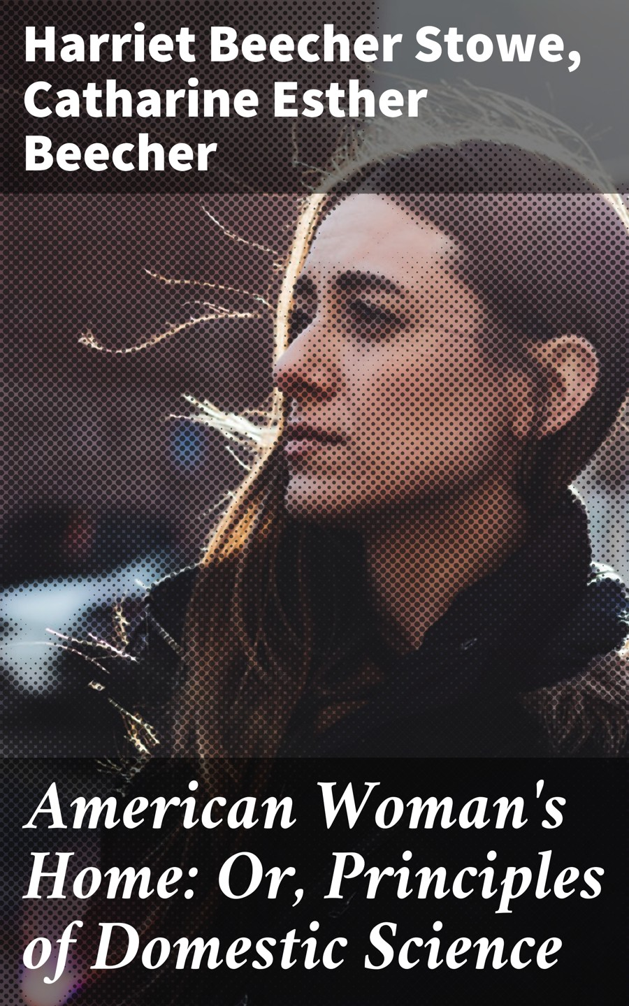 american womans home or principles of domestic science