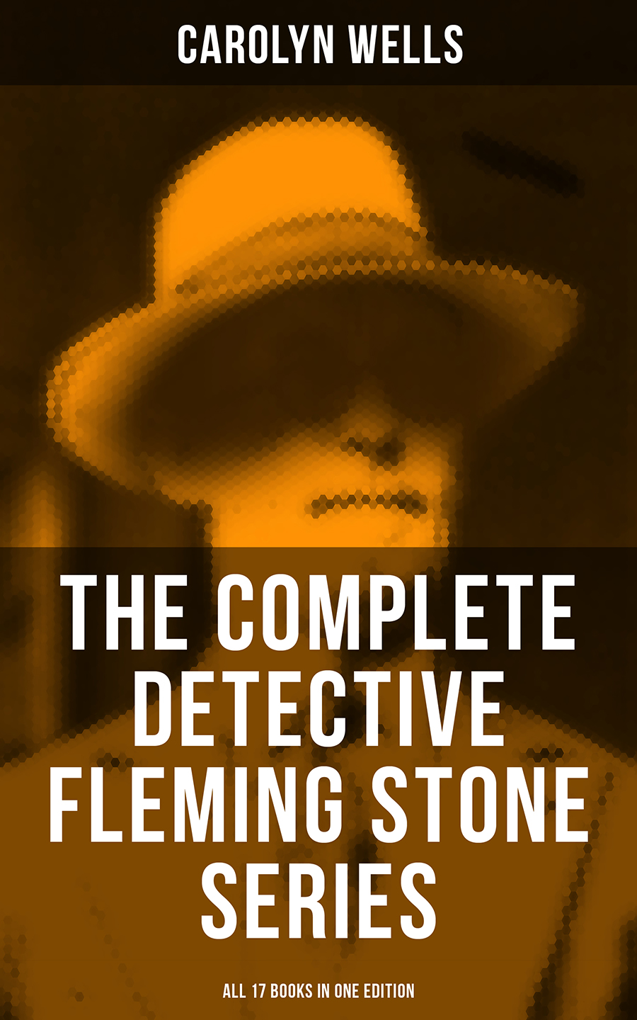 Carolyn Wells The Complete Detective Fleming Stone Series (All 17 Books in One Edition) the summer i turned pretty complete series books 1 3