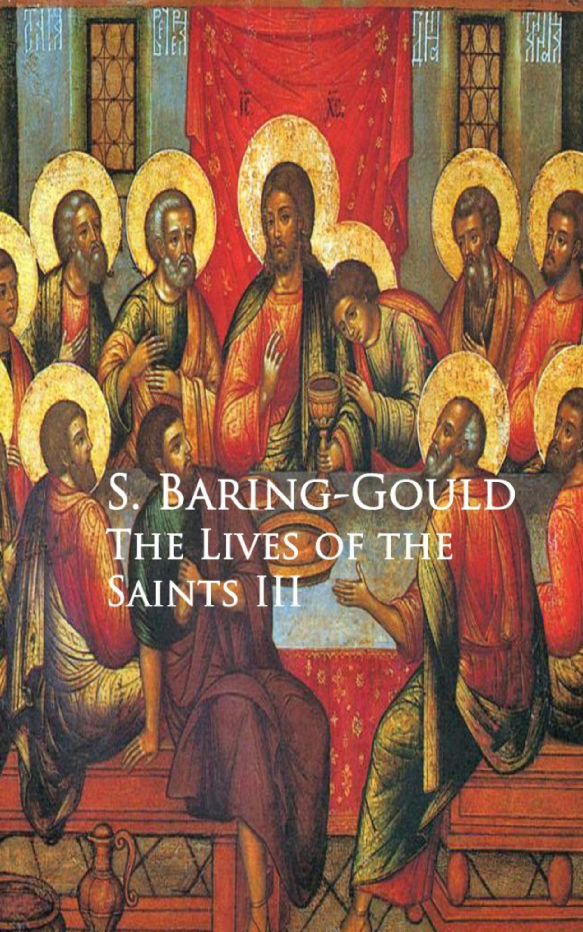 S. Baring-Gould The Lives of the Saints III city of saints