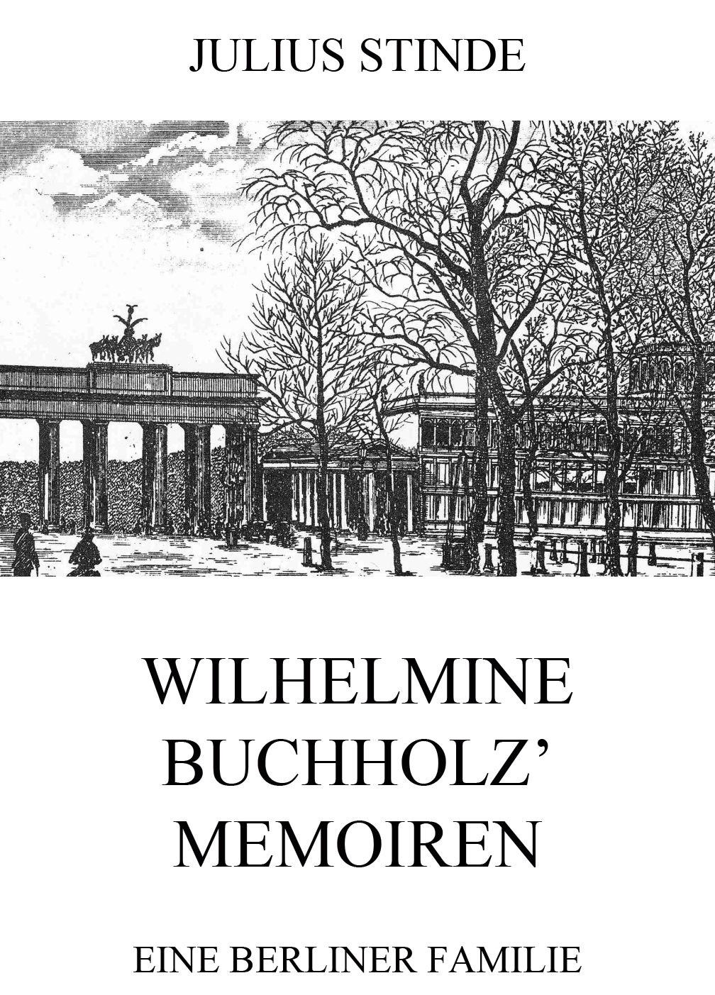 Julius Stinde Wilhelmine Buchholz' Memoiren