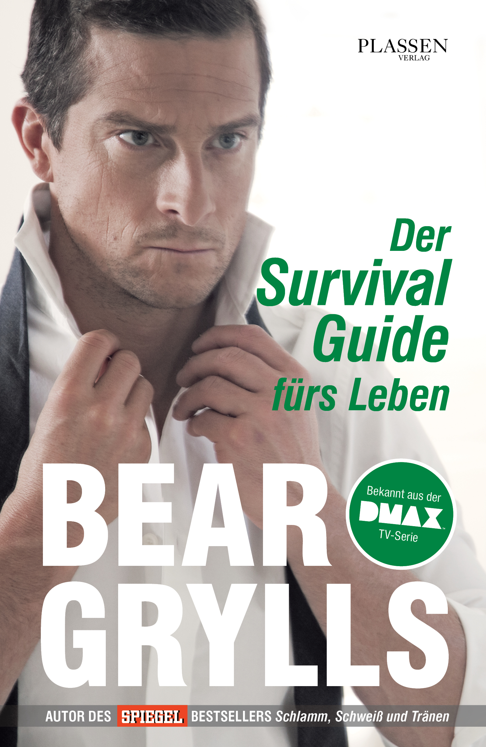 Bear Grylls Der Survival-Guide fürs Leben survival guide