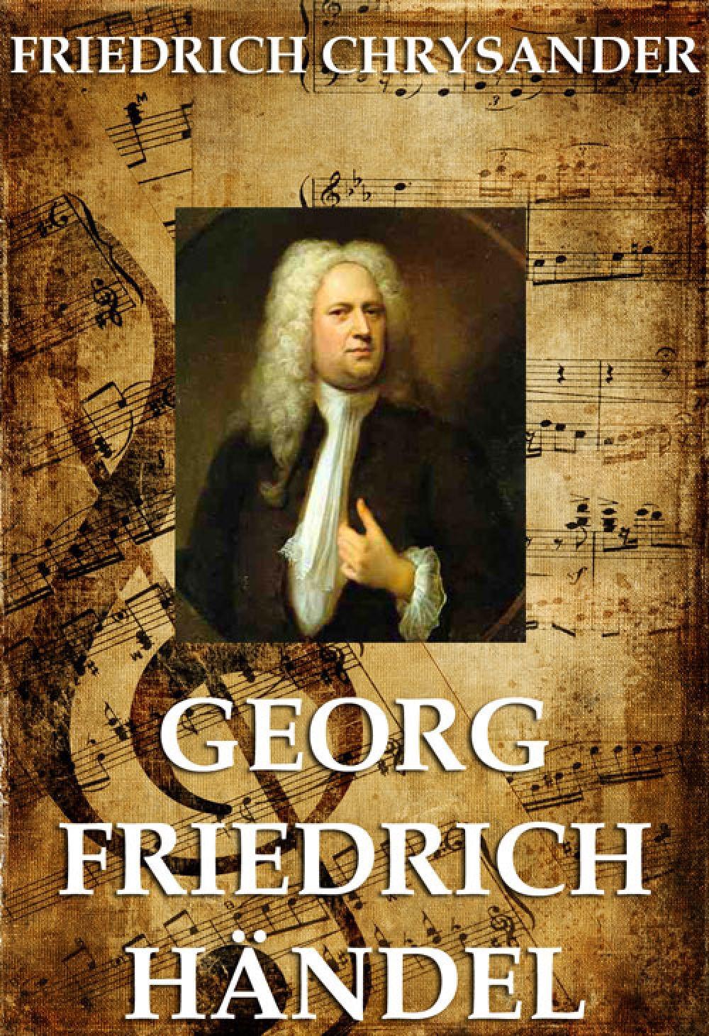 Friedrich Chrysander Georg Friedrich Händel georg friedrich wolf allgemeines musikalisches lexikon