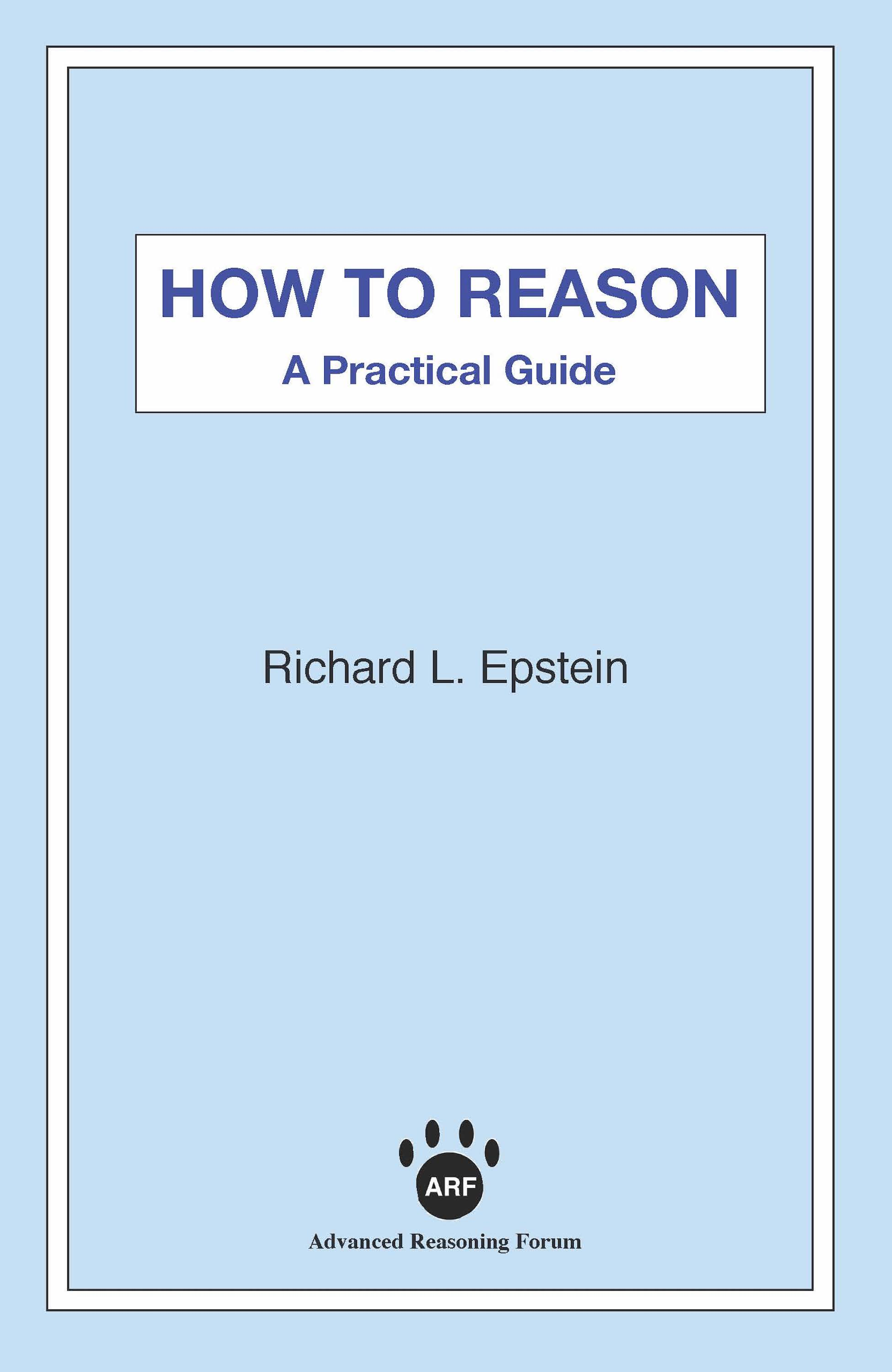 Richard L. Epstein How to Reason richard l epstein the pocket guide to critical thinking fifth edition