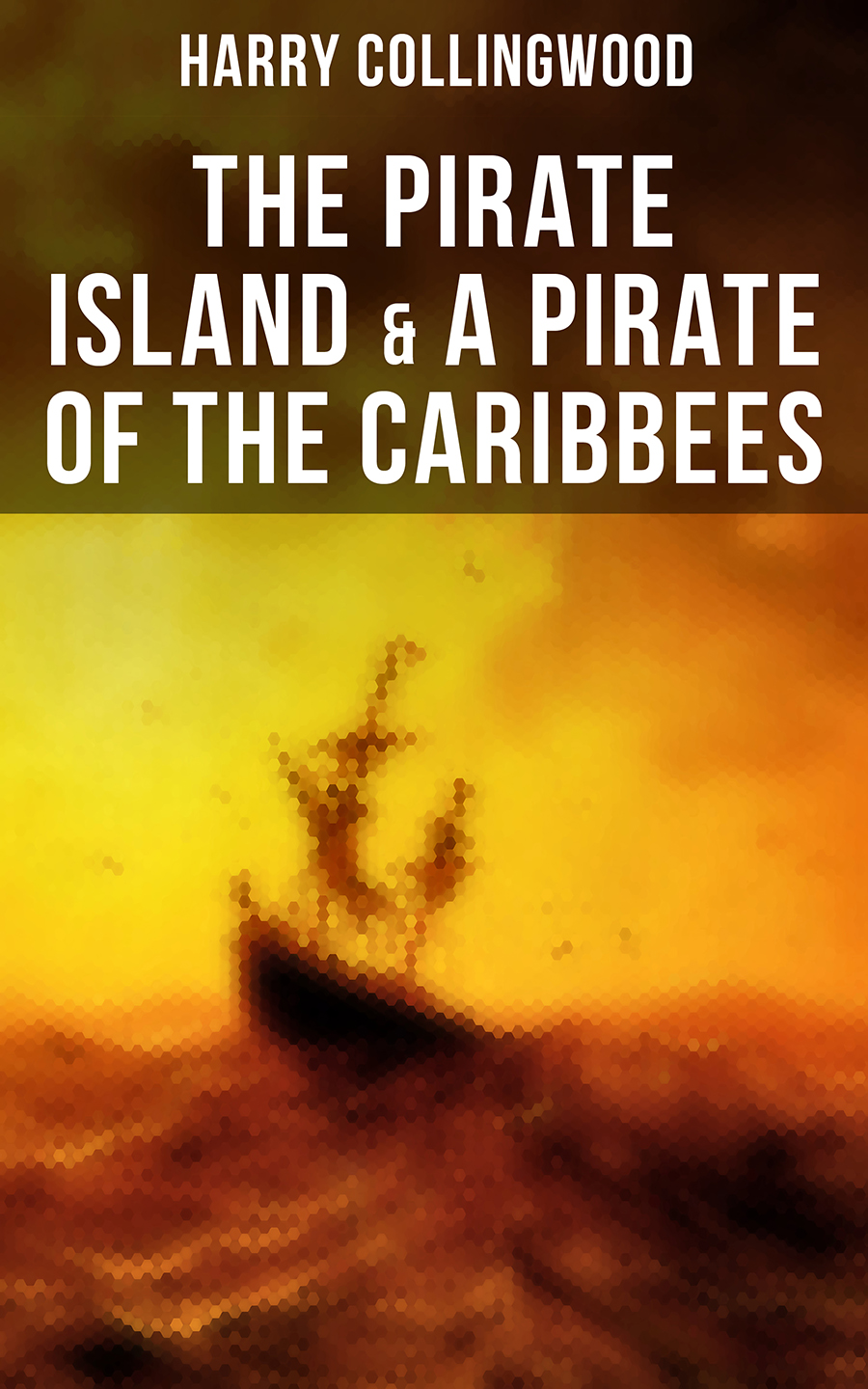 Harry Collingwood The Pirate Island & A Pirate of the Caribbees w scott the pirate