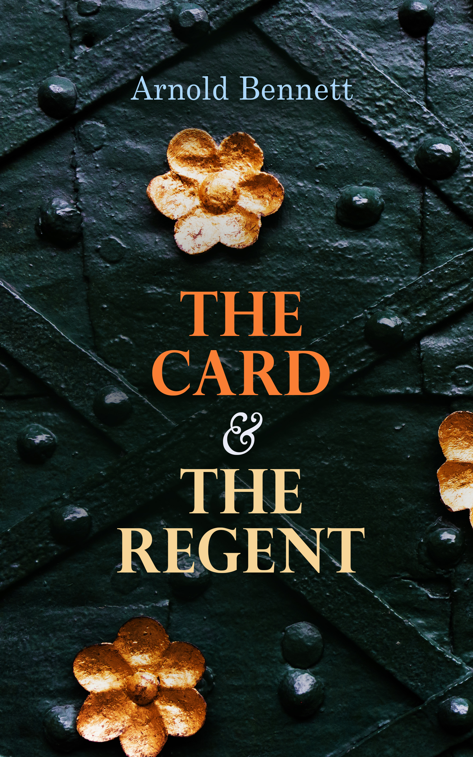 Bennett Arnold The Card & The Regent