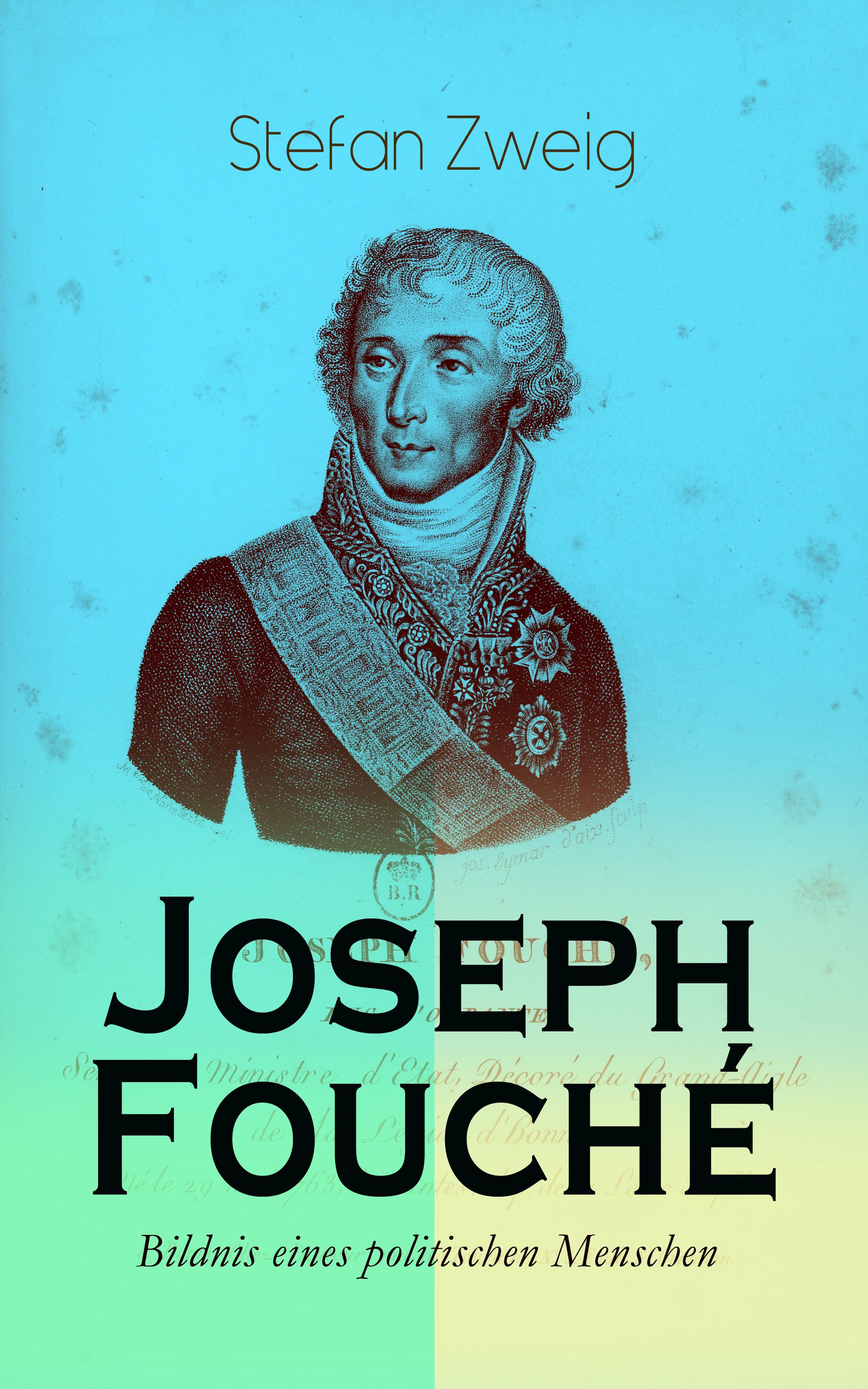 joseph fouche bildnis eines politischen menschen