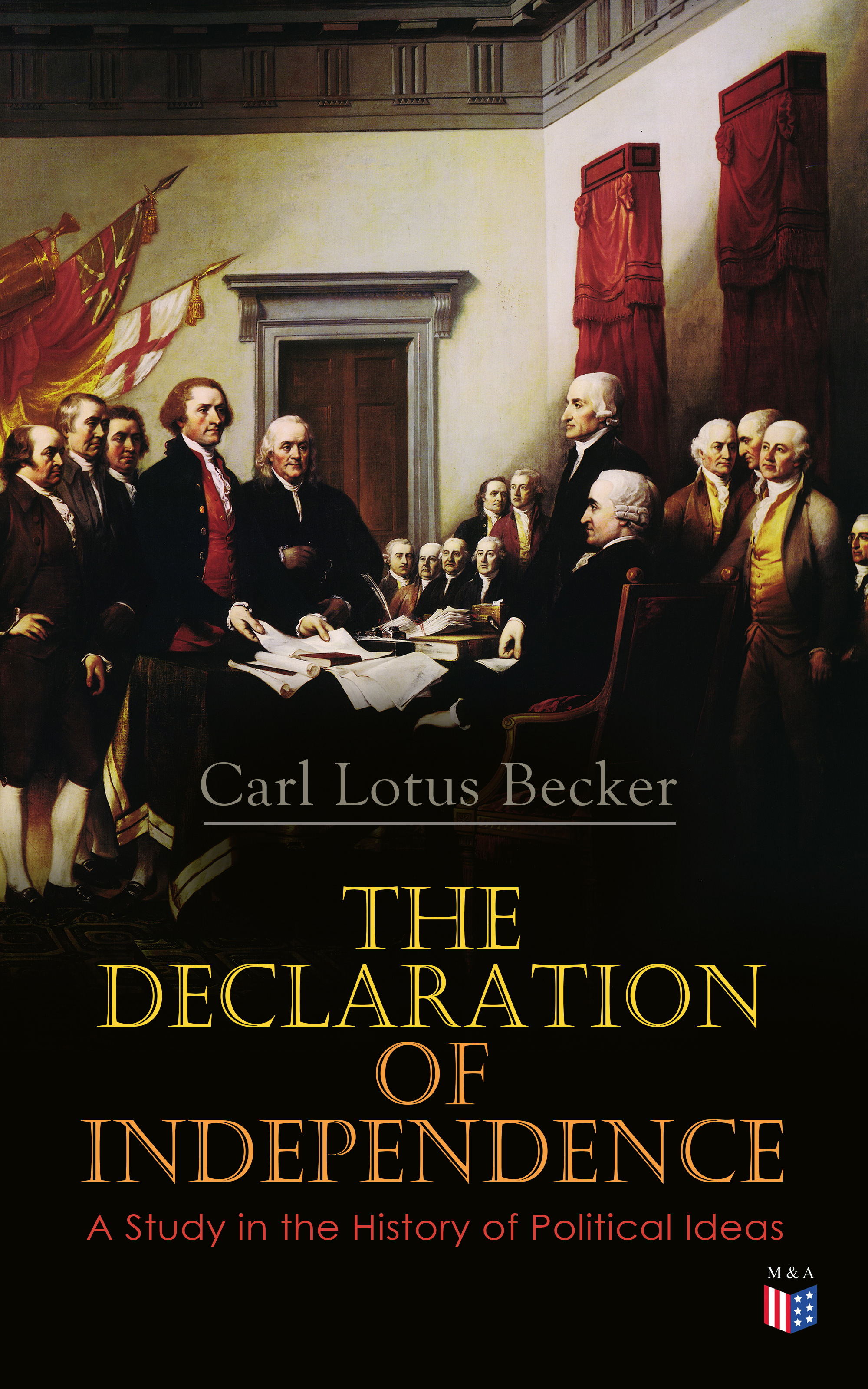 Фото - Carl Lotus Becker The Declaration of Independence: A Study in the History of Political Ideas томас джефферсон the declaration of independence of the united states of america