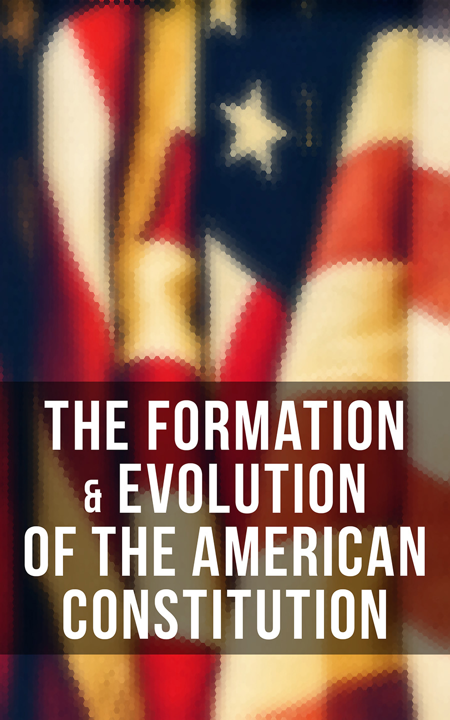 Madison James The Formation & Evolution of the American Constitution james madison cutts the conquest of california and new mexico