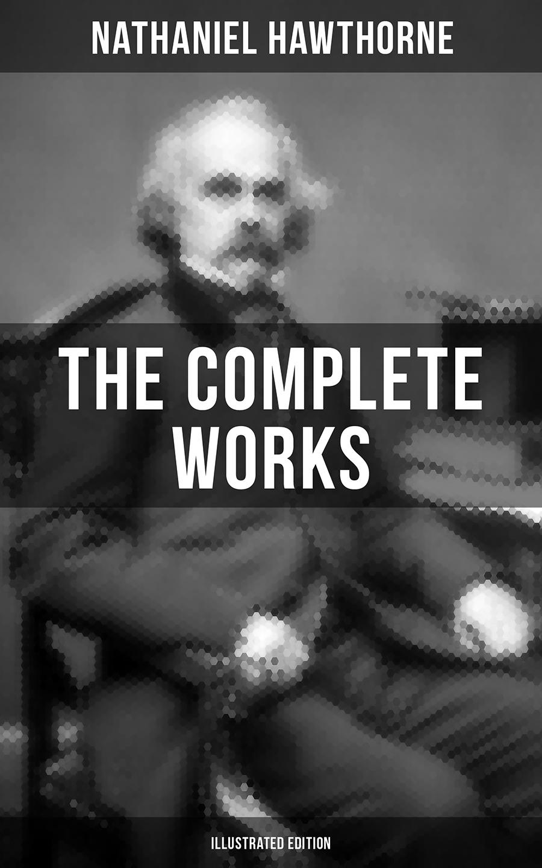 цена Nathaniel Hawthorne The Complete Works of Nathaniel Hawthorne (Illustrated Edition) онлайн в 2017 году