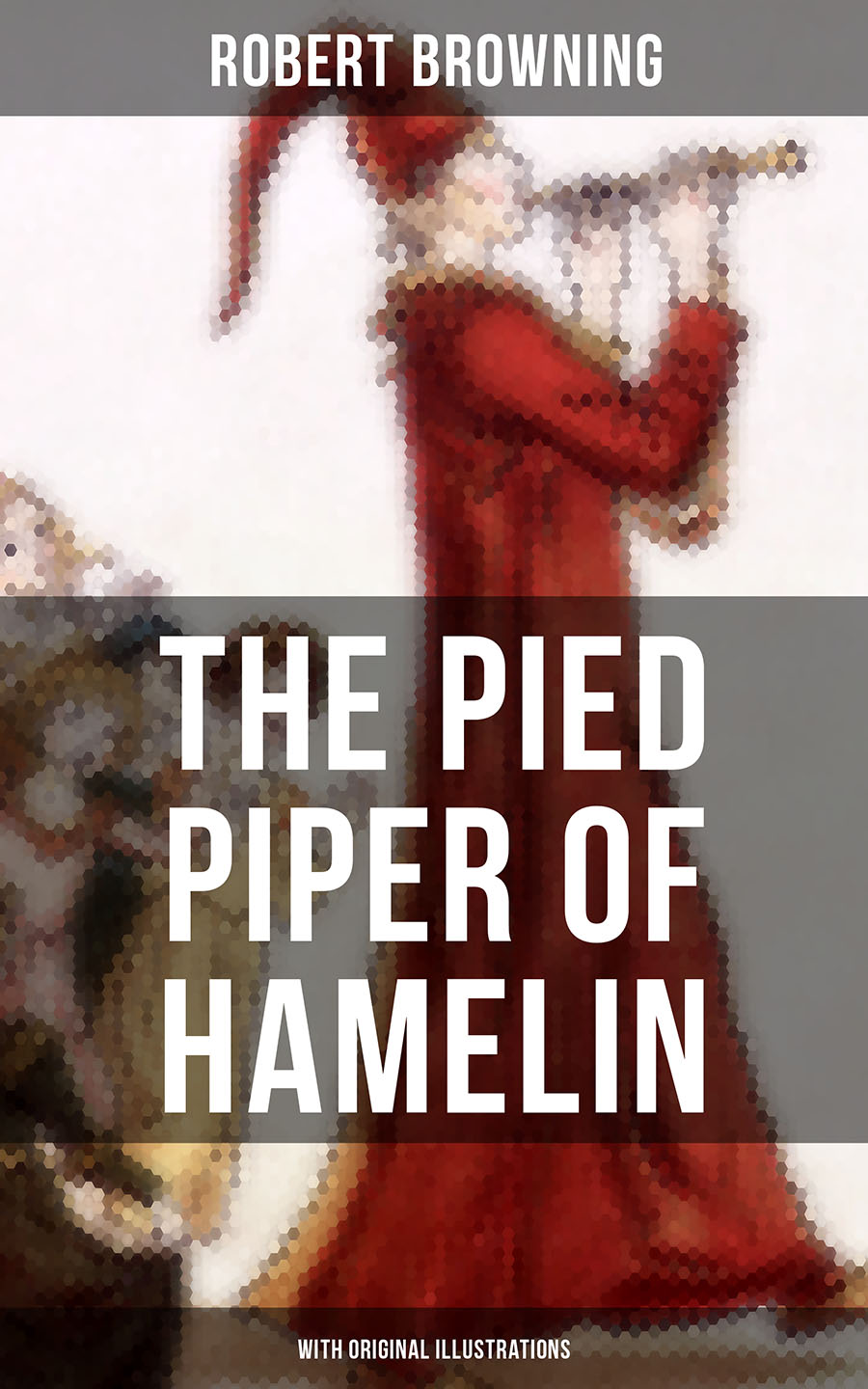 Robert Browning THE PIED PIPER OF HAMELIN (With Original Illustrations) цена и фото