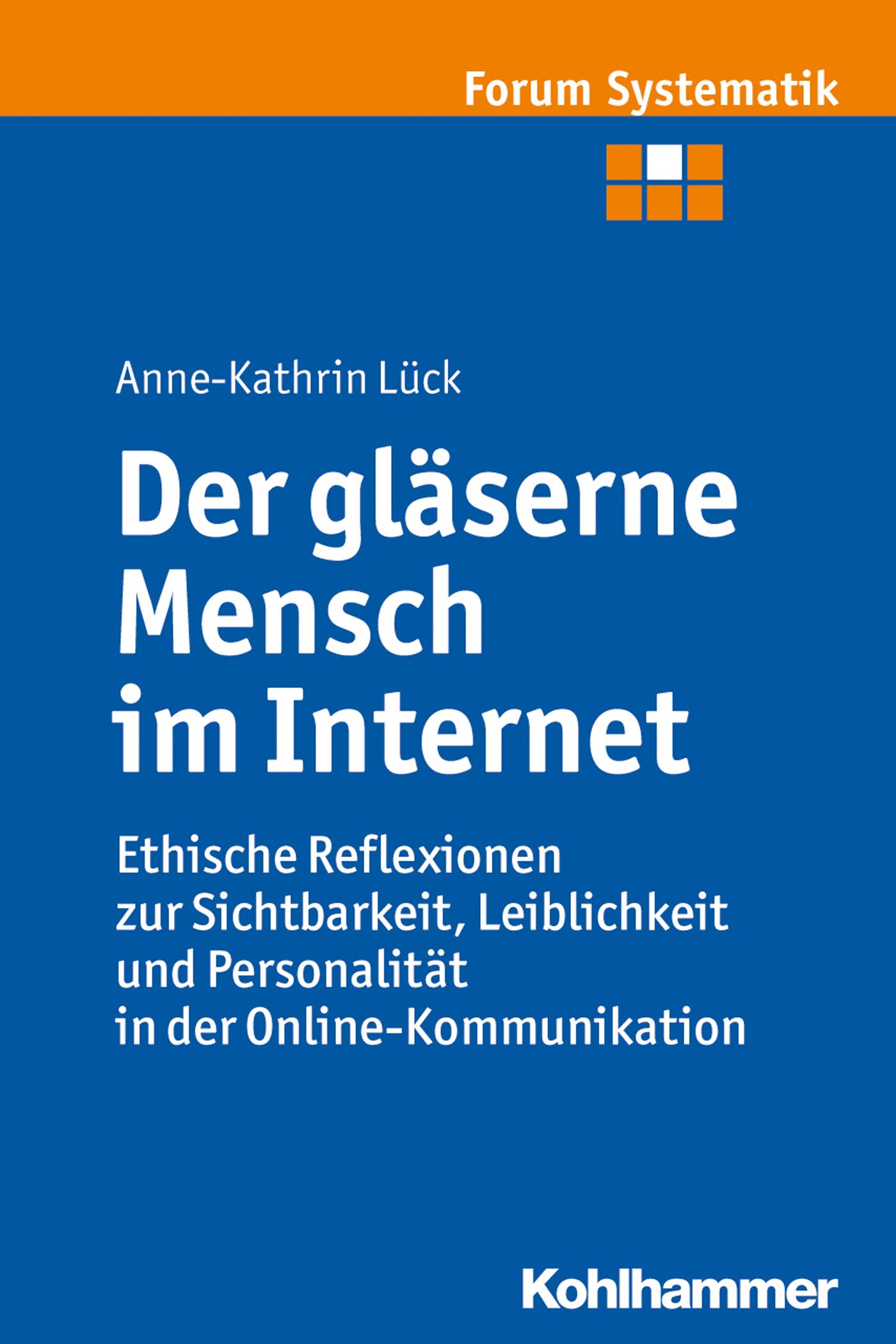 Anne-Kathrin Luck Der gläserne Mensch im Internet henk griesshaber automobilmarketing im internet