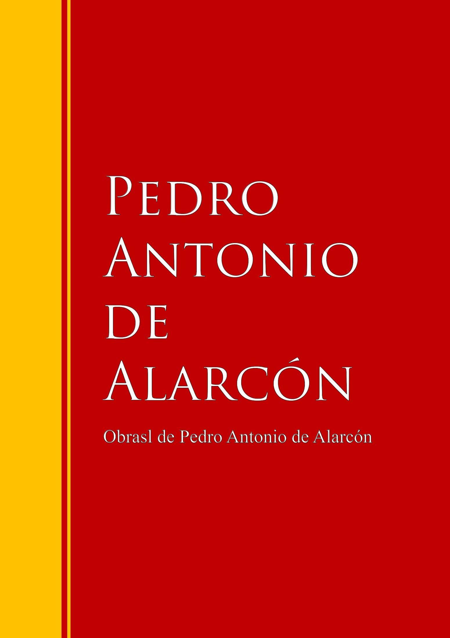 Pedro Antonio de Alarcón Obras - Colección de Pedro Antonio de Alarcón