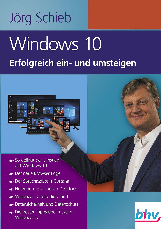 Jörg Schieb Windows 10 Erfolgreich ein- und umsteigen jörg schieb windows 10 erfolgreich ein und umsteigen