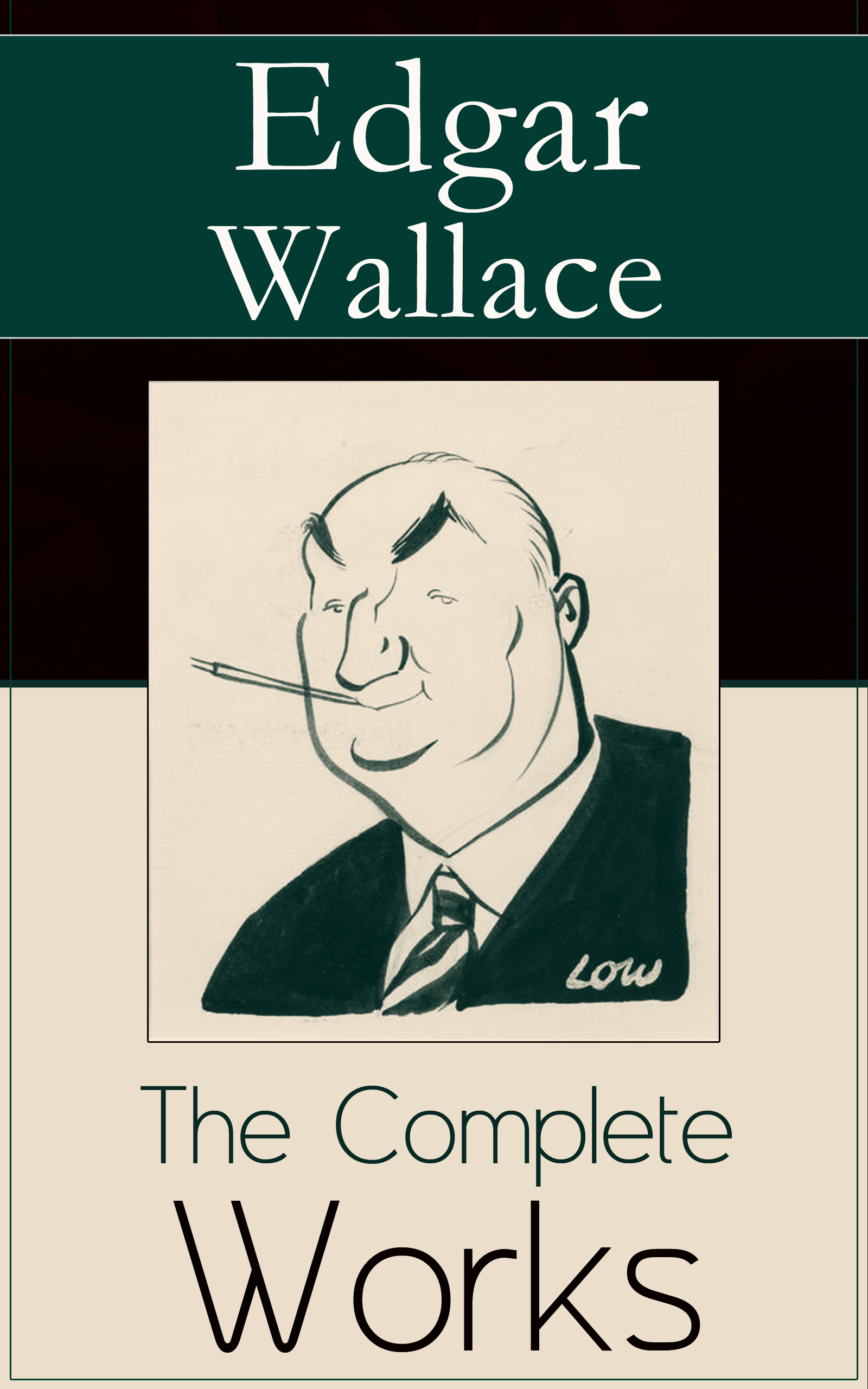 Edgar Wallace The Complete Works of Edgar Wallace недорого