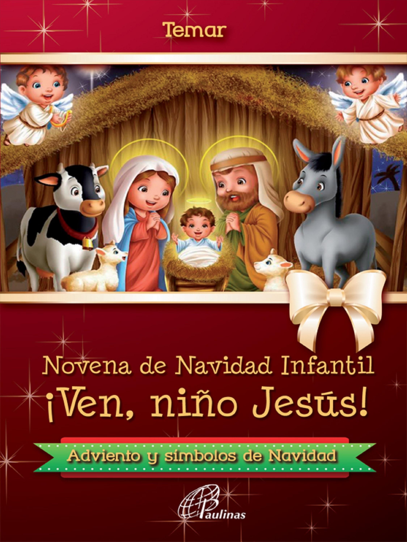 Temar Novena de Navidad infantil: ¡Ven, niño Jesús! ven a mi