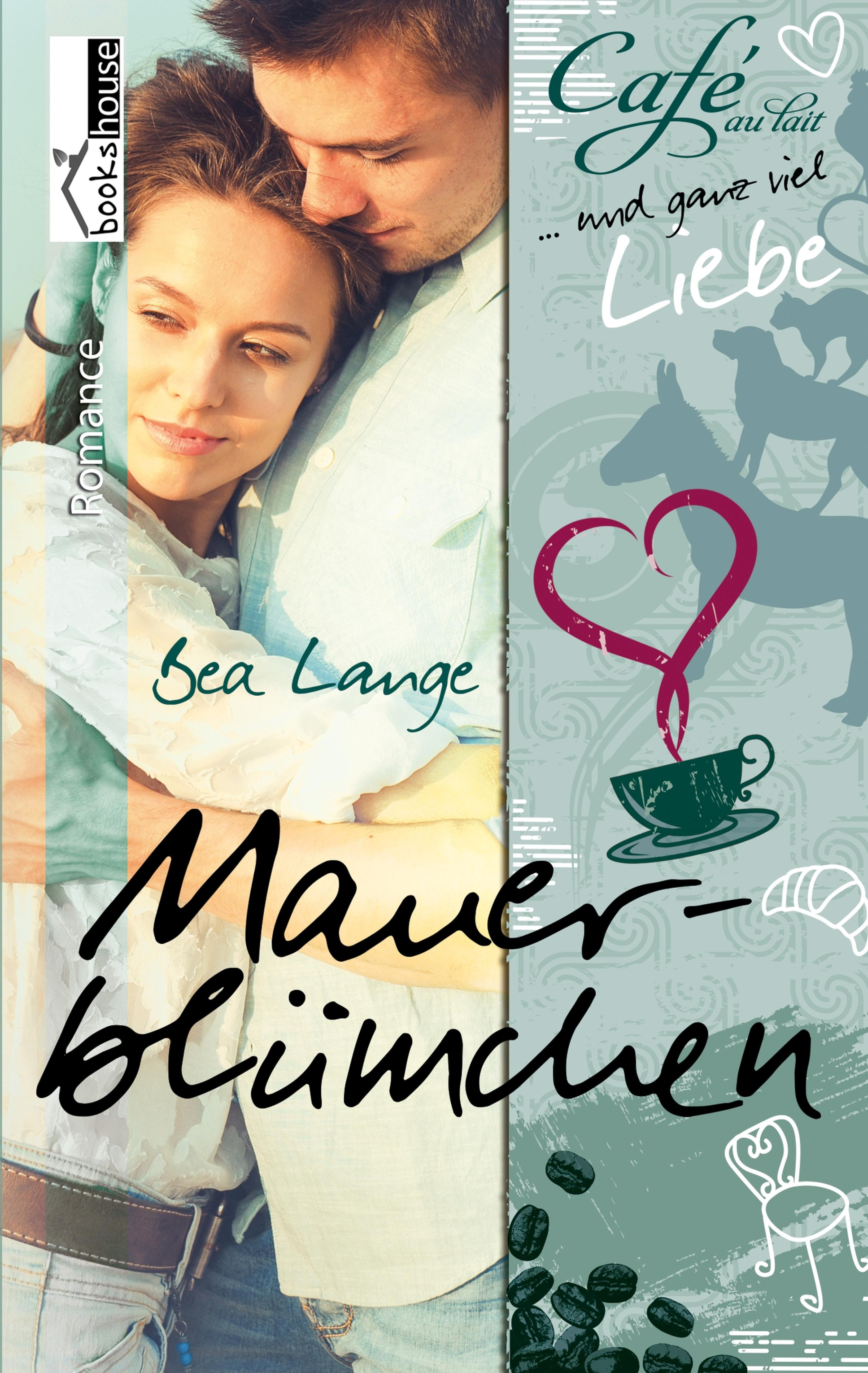 цена Bea Lange Mauerblümchen - Café au Lait und ganz viel Liebe 2 онлайн в 2017 году