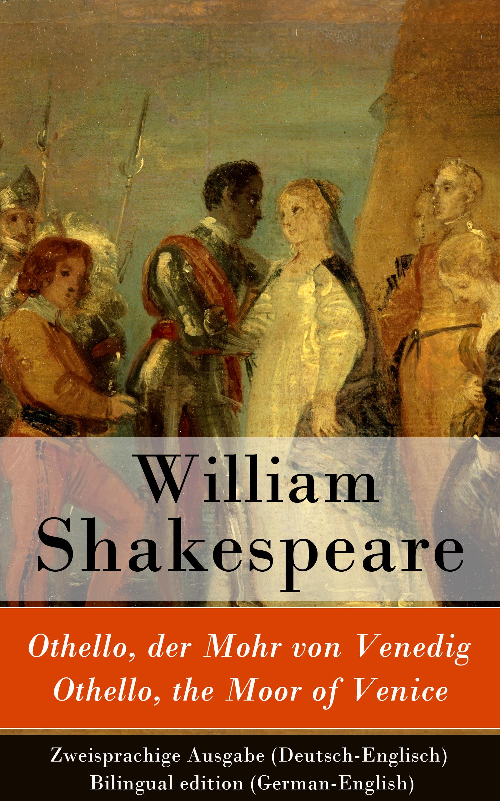 цена Уильям Шекспир Othello, der Mohr von Venedig / Othello, the Moor of Venice - Zweisprachige Ausgabe (Deutsch-Englisch) / Bilingual edition (German-English) онлайн в 2017 году