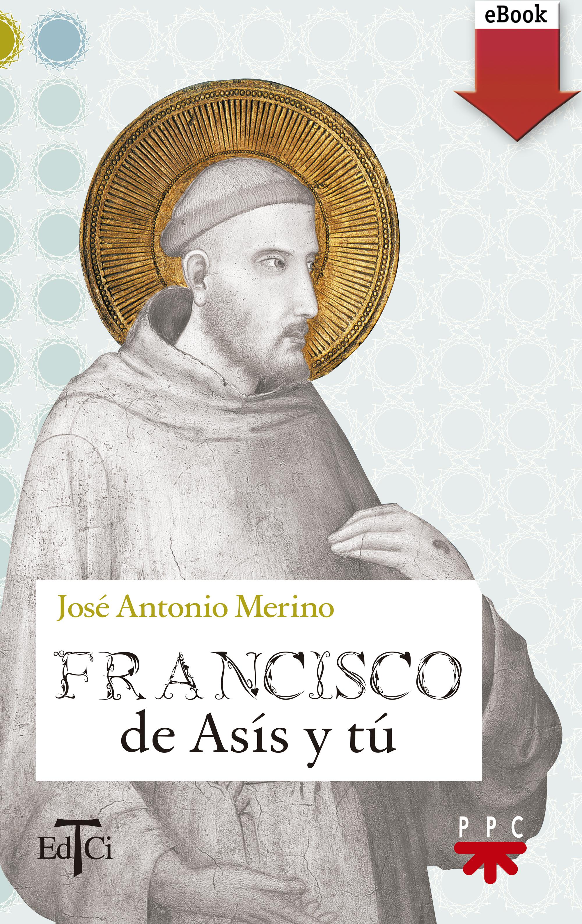 José Antonio Merino Abad Francisco de Asís y tú angy skay y de pronto apareciste tú