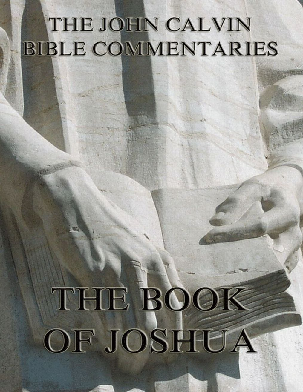 John Calvin John Calvin's Commentaries On The Book Of Joshua william garden blaikie the book of joshua v 6
