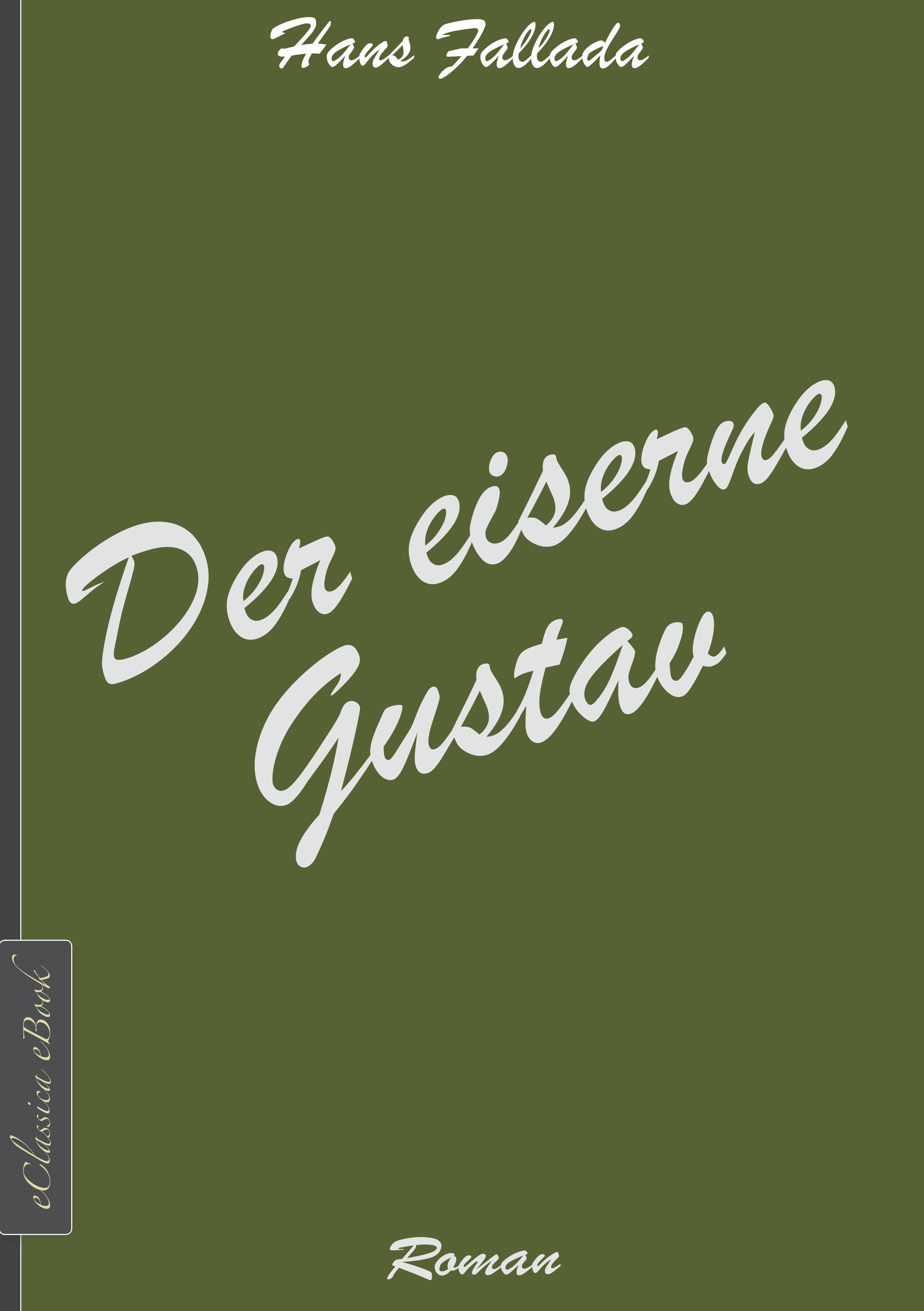 Фото - Ханс Фаллада Der eiserne Gustav клюхе ханс франция