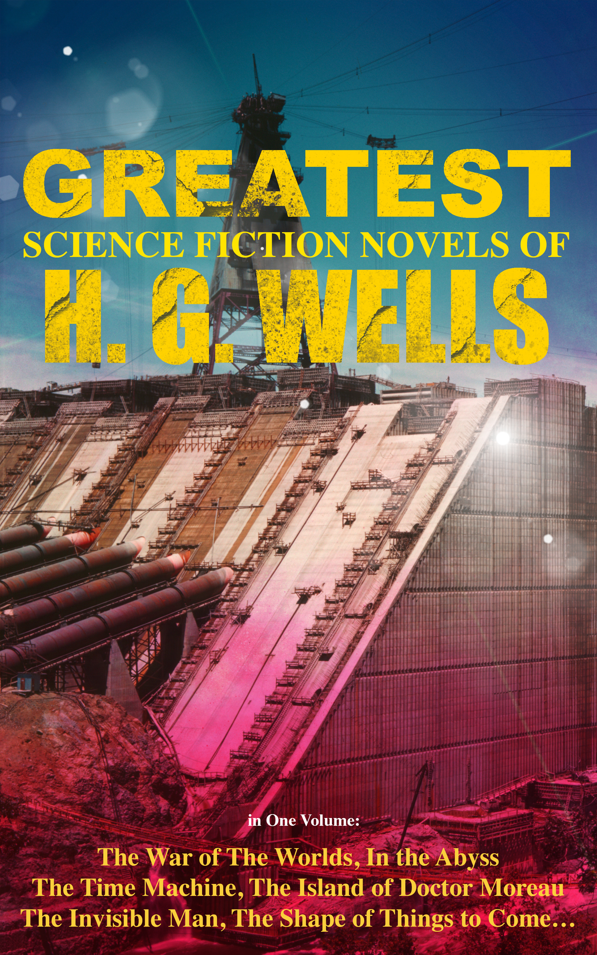 Герберт Уэллс The Greatest Science Fiction Novels of H. G. Wells in One Volume: The War of The Worlds, In the Abyss, The Time Machine, The Island of Doctor Moreau, The Invisible Man, The Shape of Things to Come… цена 2017