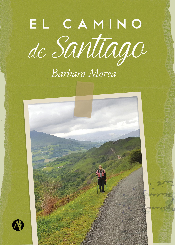 Barbara Morea El Camino de Santiago dolores ibarruri el unico camino
