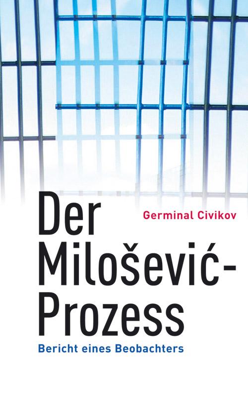 цена Germinal Civikov Der Milosevic-Prozess онлайн в 2017 году
