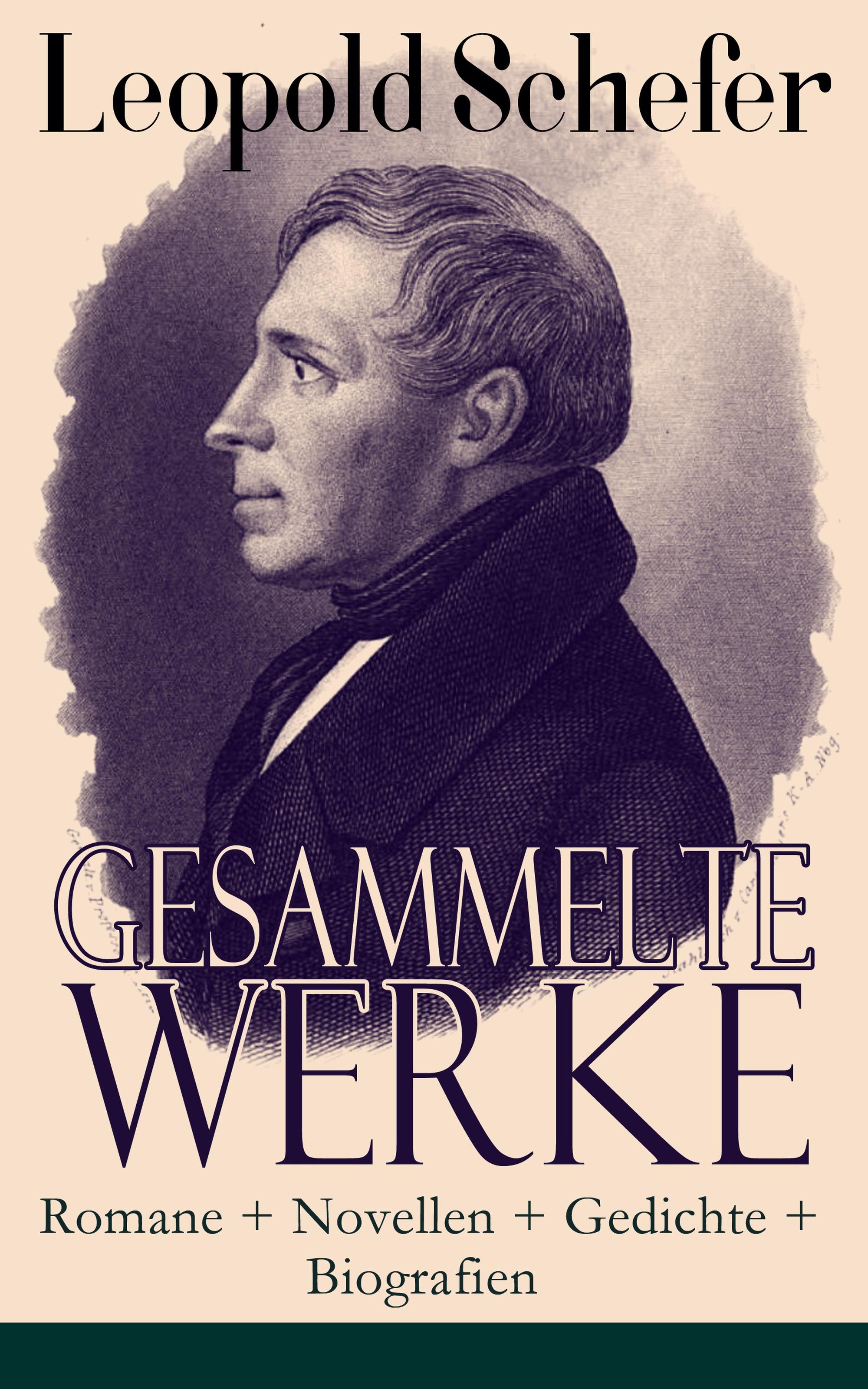 Leopold Schefer Gesammelte Werke: Romane + Novellen + Gedichte + Biografien louise otto gesammelte werke romane frauenbewegung essays biografien gedichte
