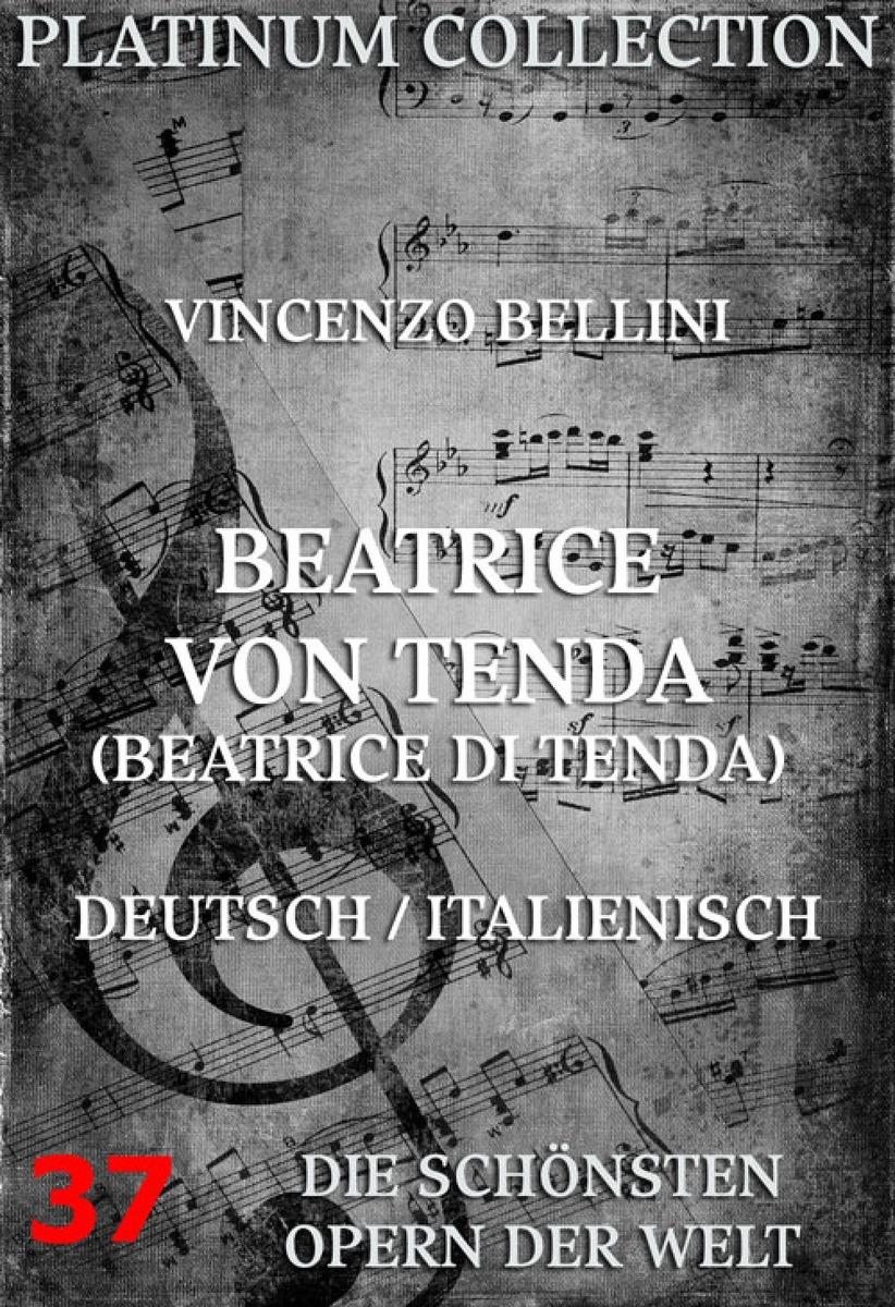 Felice Romani Beatrice von Tenda (Beatrice di Tenda) harraden beatrice katharine frensham a novel