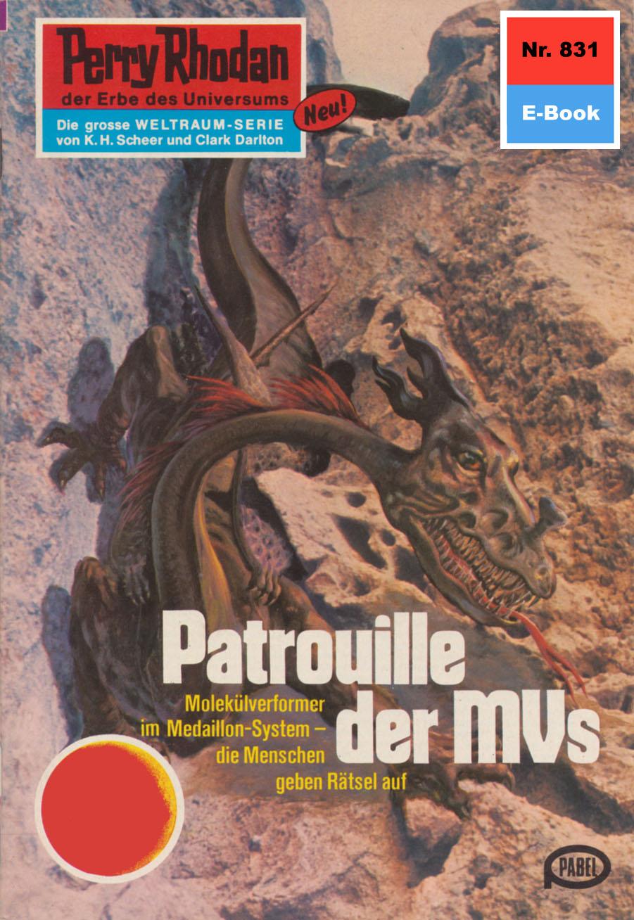 H.G. Ewers Perry Rhodan 831: Patrouille der MVs h g ewers perry rhodan 568 rebellen der cynos
