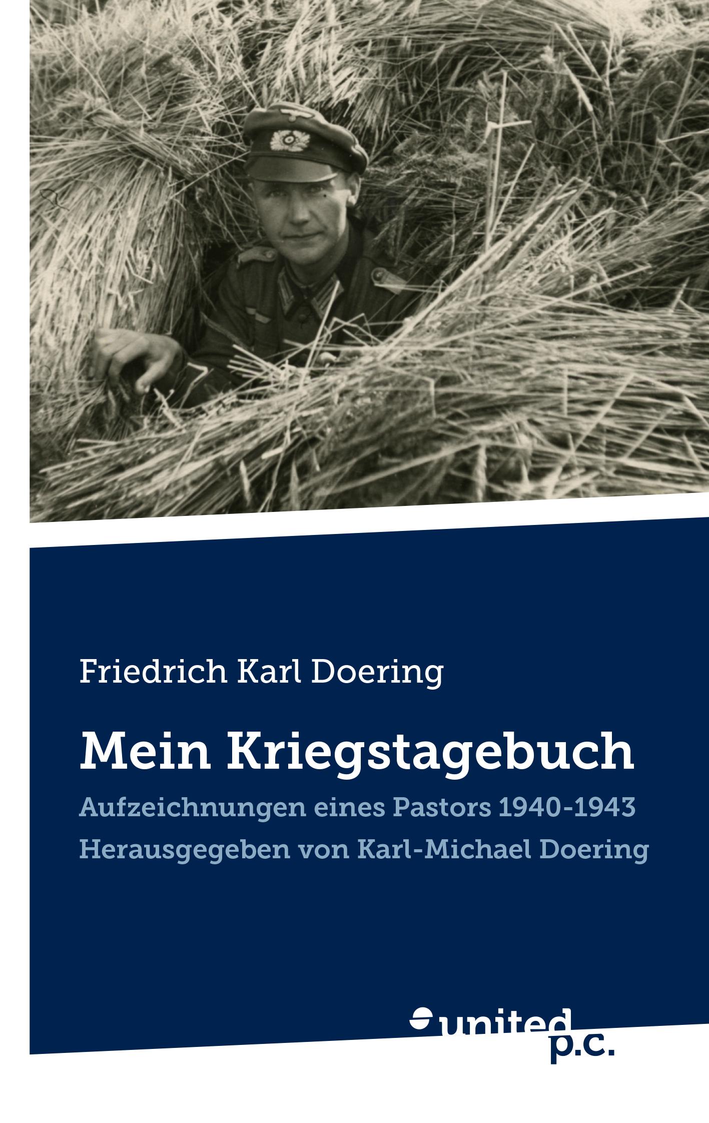 Karl-Michael Doering Friedrich Karl Doering: Mein Kriegstagebuch