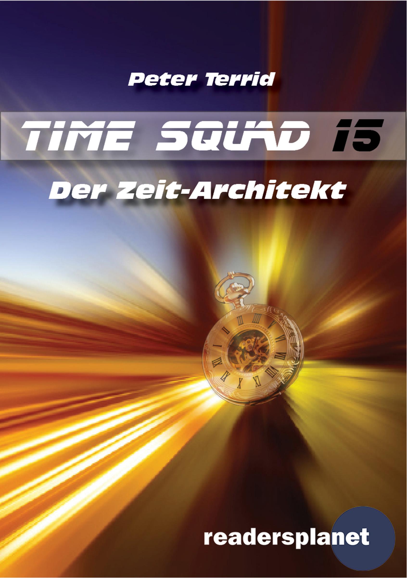 Peter Terrid Time Squad 15: Der Zeit-Architekt peter rabbit nurser rhyme time