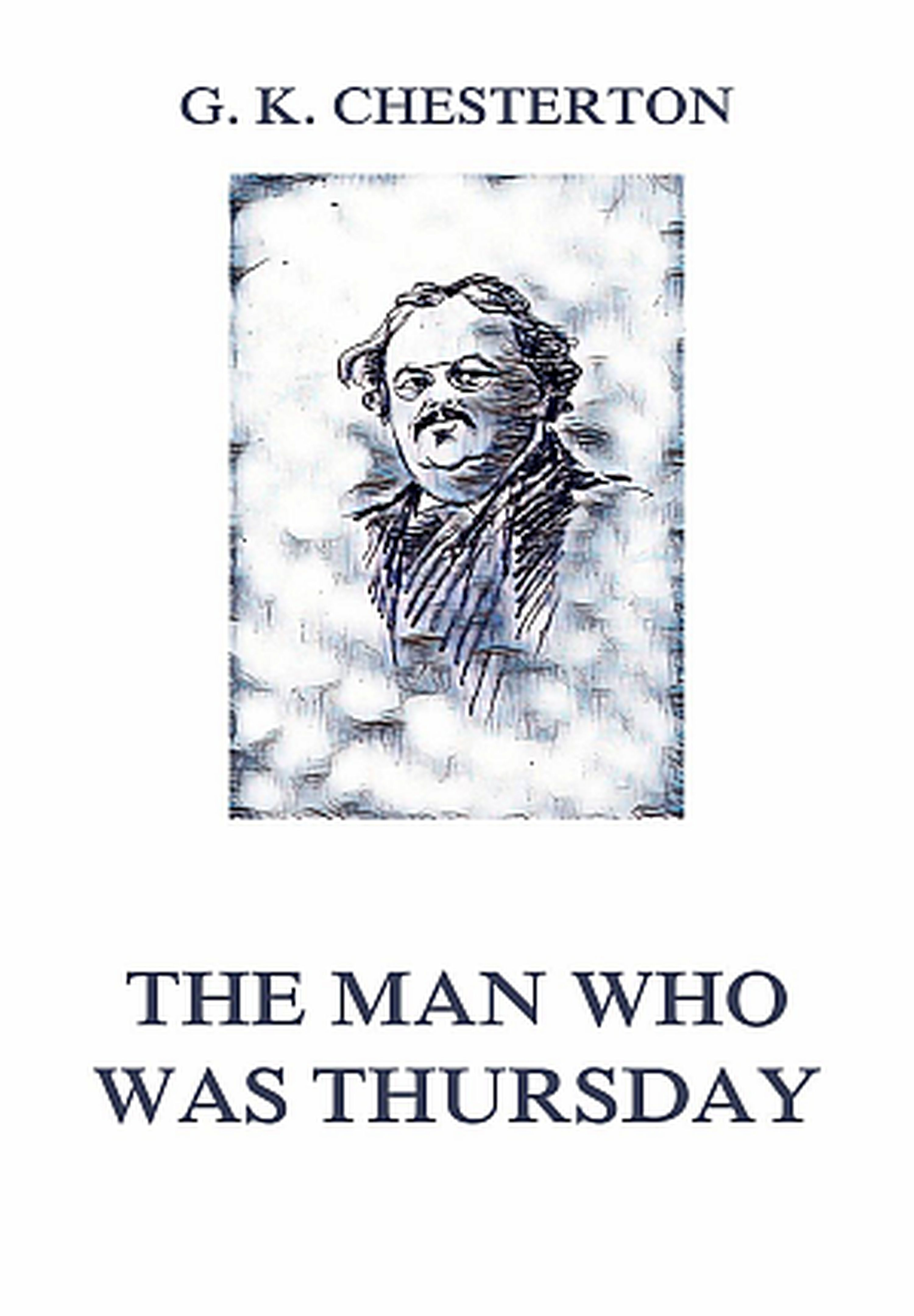 Гилберт Кит Честертон The Man Who Was Thursday