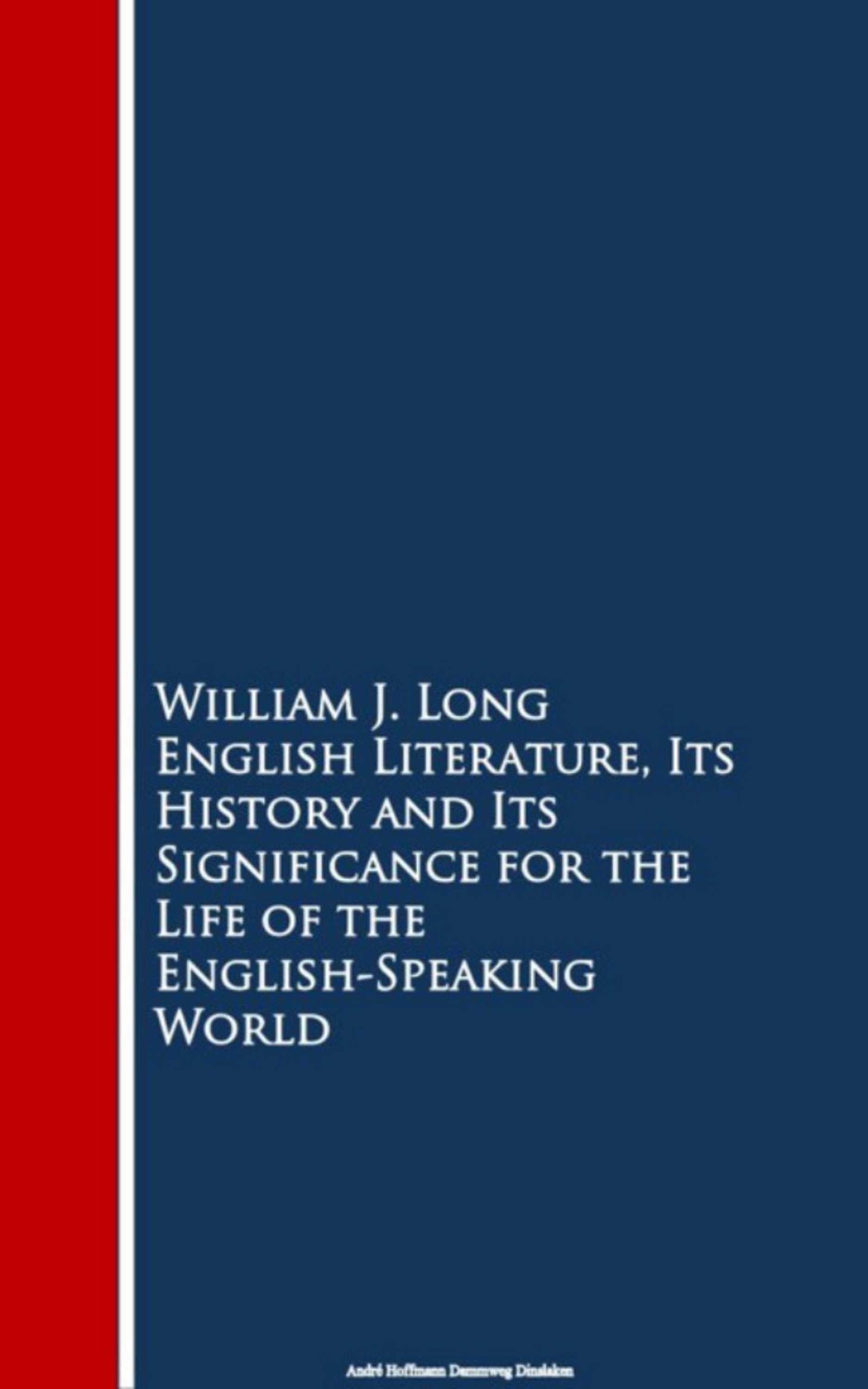 William J. Long English Literature, Its History and Its Signi the English-Speaking World english world 1 tb