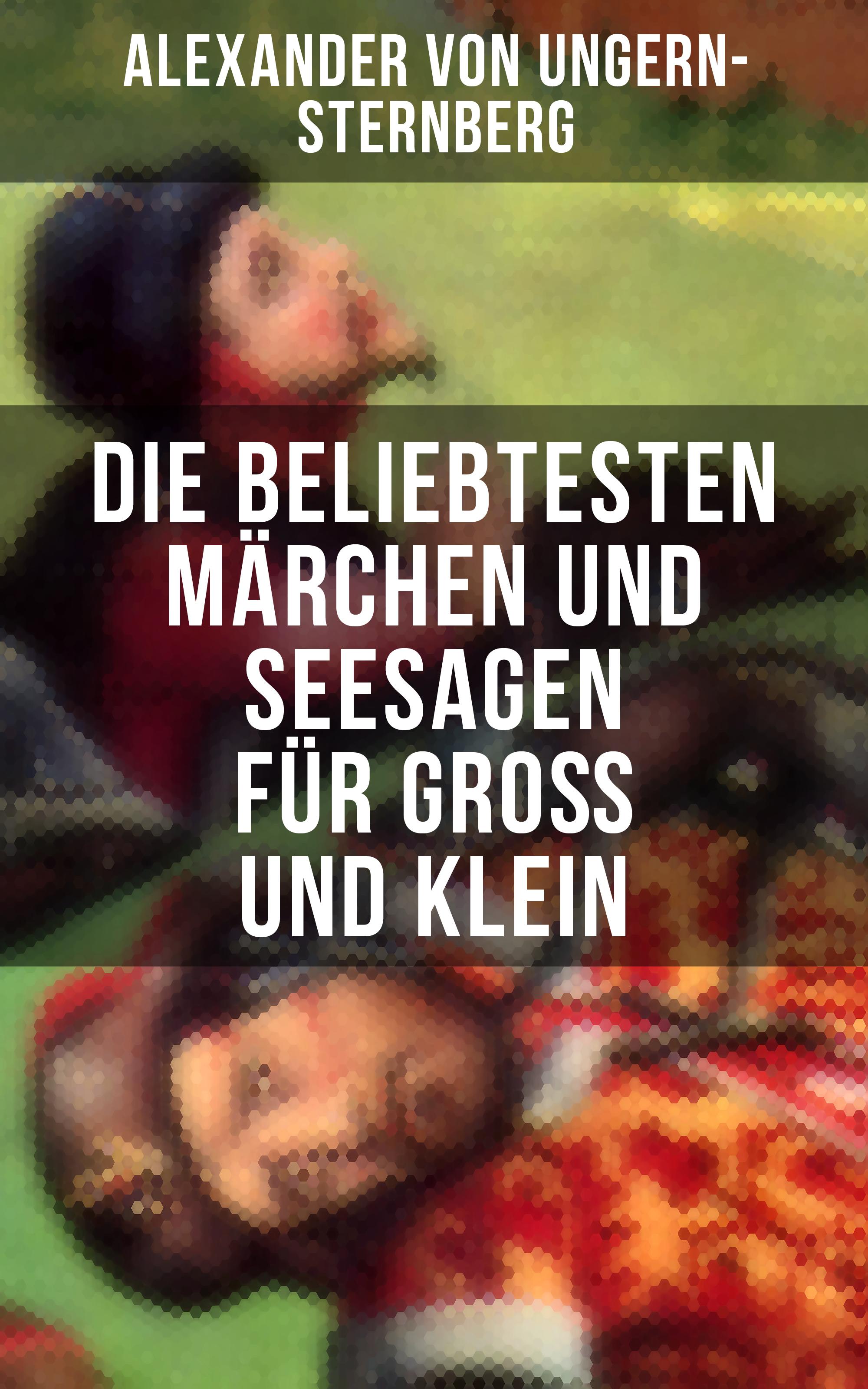 цены Alexander von Ungern-Sternberg Die beliebtesten Märchen und Seesagen für Groß und Klein